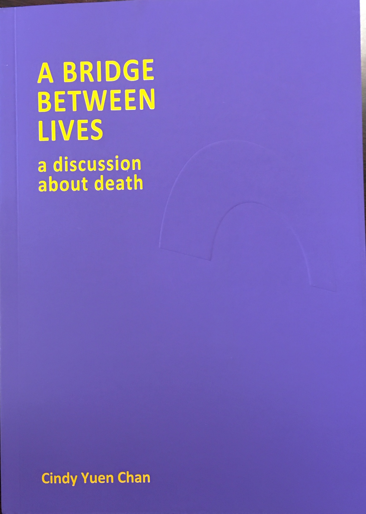 Image for A Bridge Between Lives: A Discussion About Death