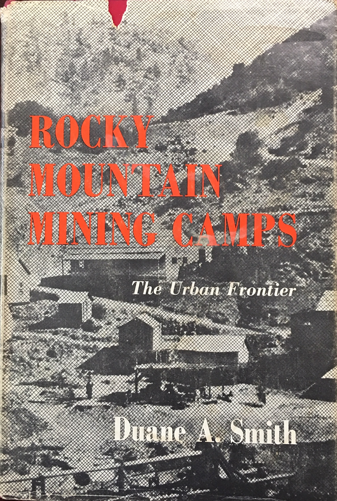 Image for Rocky Mountain Mining Camps: The Urban Frontier