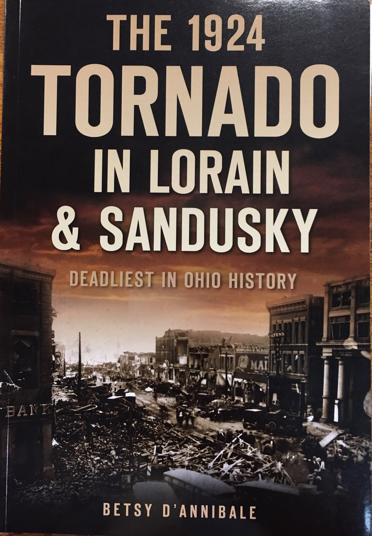 Image for The 1924 Tornado in Lorain & Sandusky: Deadliest in Ohio History (Disaster)