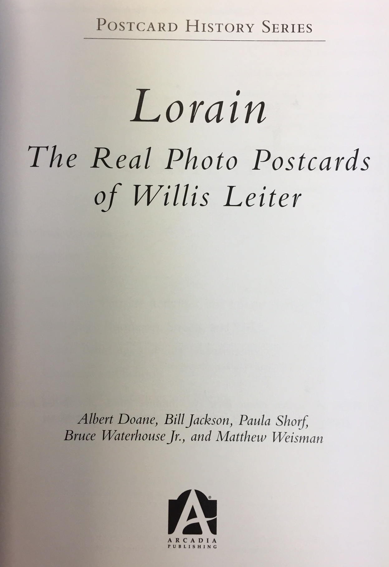 Image for Lorain: The Real Photo Postcards of Willis Leiter (Postcard History)