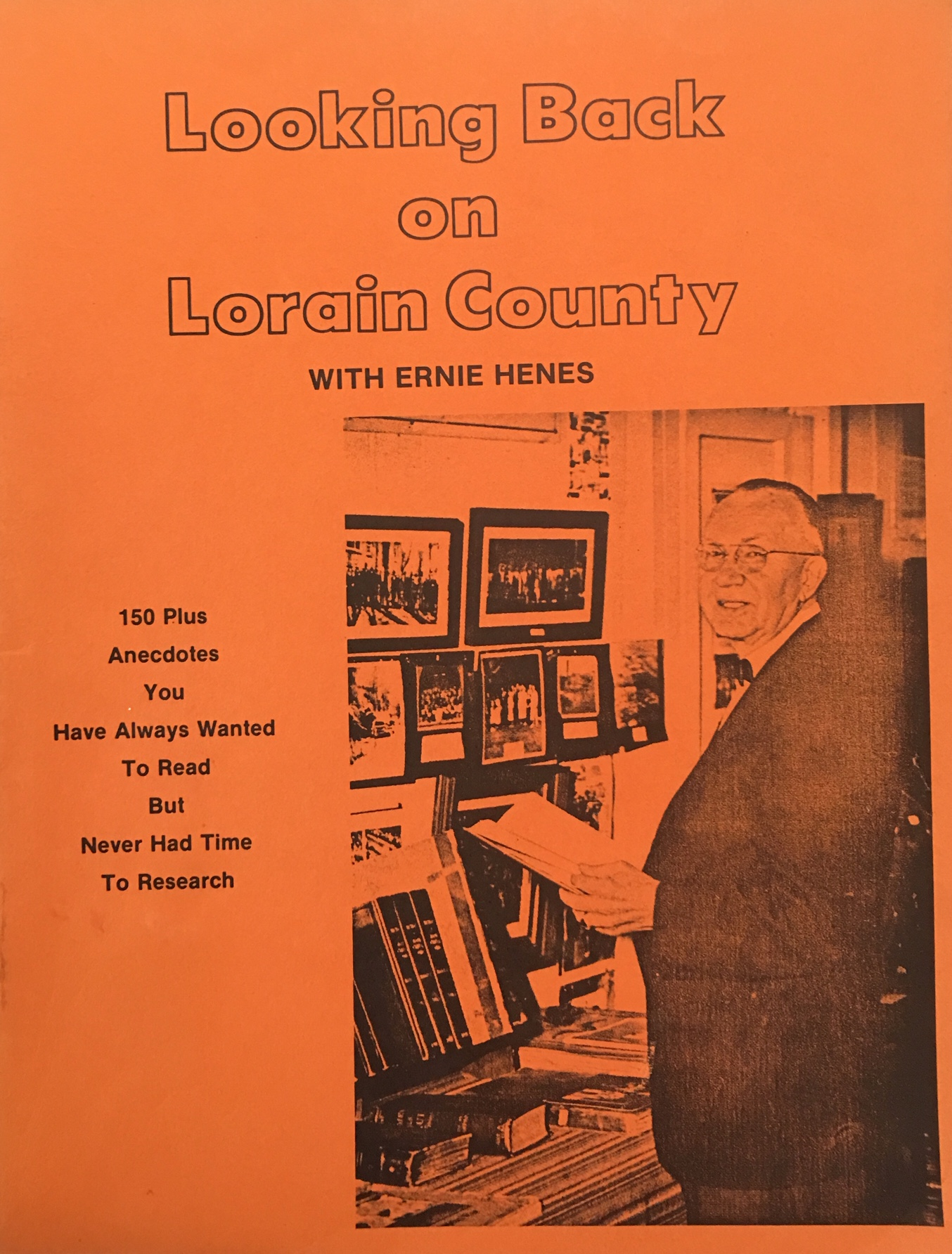 Image for Looking Back on Lorain County (150 plus anecdotes you have always wanted to read but never had time to research)