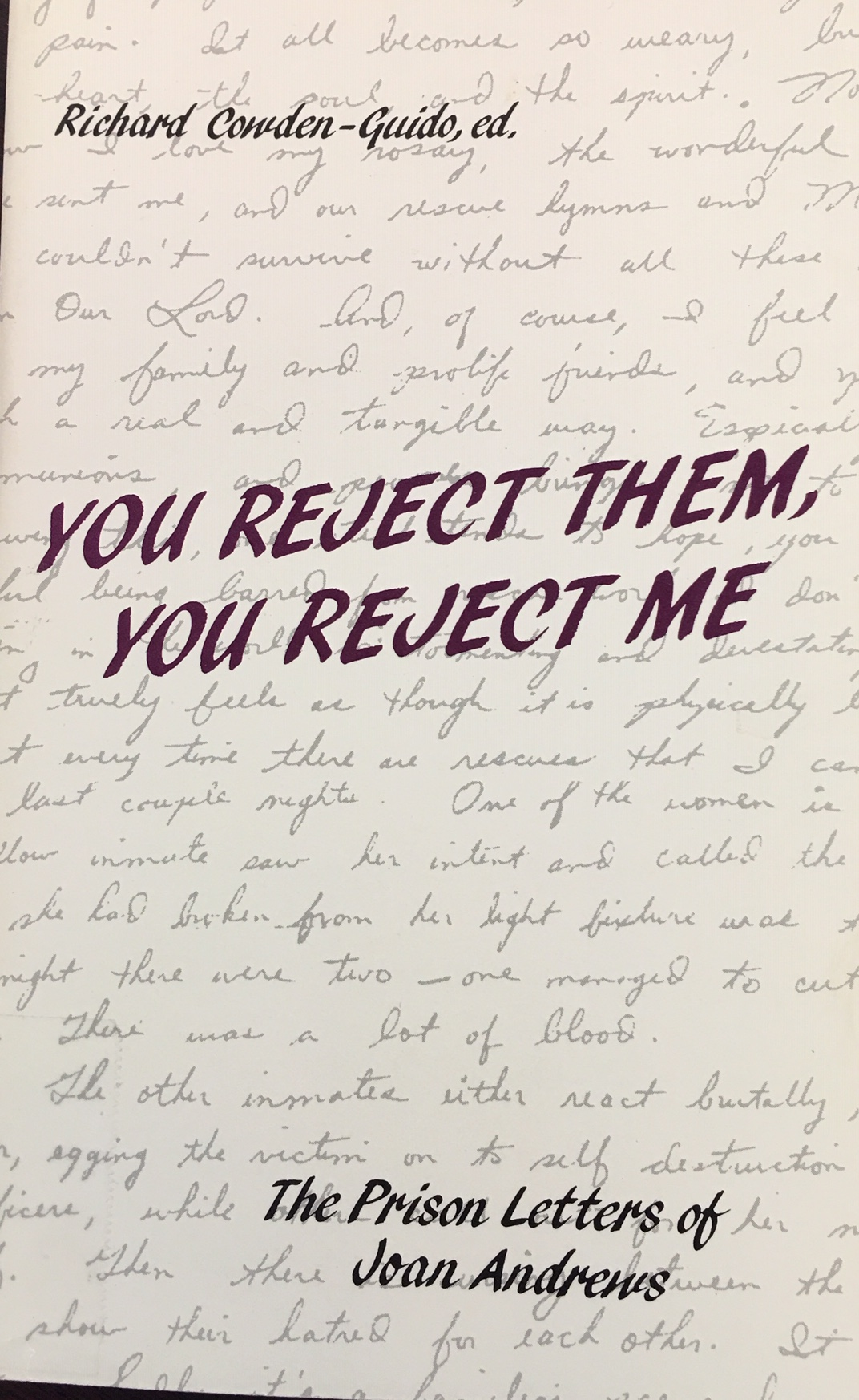 Image for You Reject Them, You Reject Me: The Prison Letters of Joan Andrews