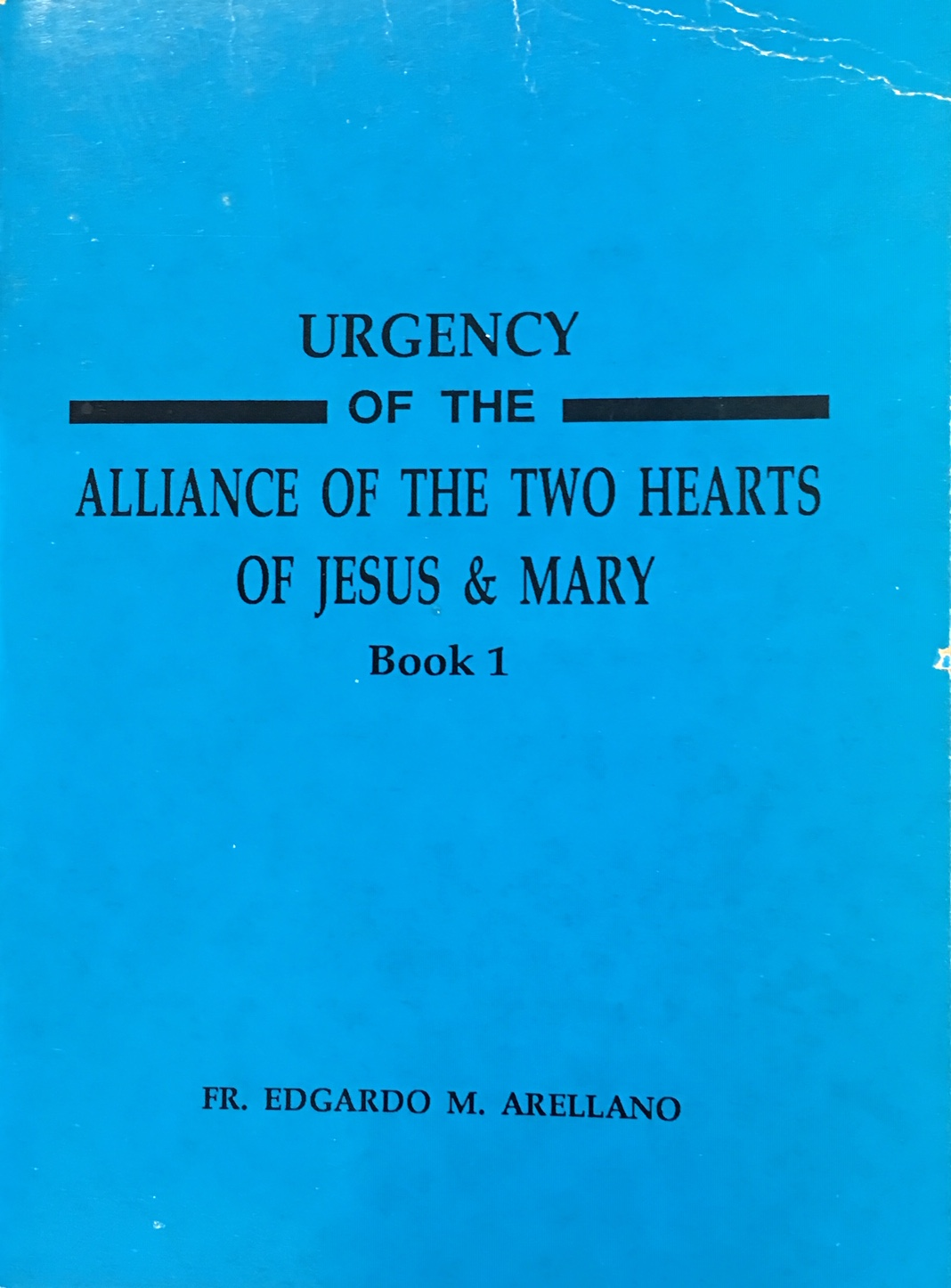 Image for Urgency of the Alliance of the Two Hearts of Jesus and Mary  (Book 1)