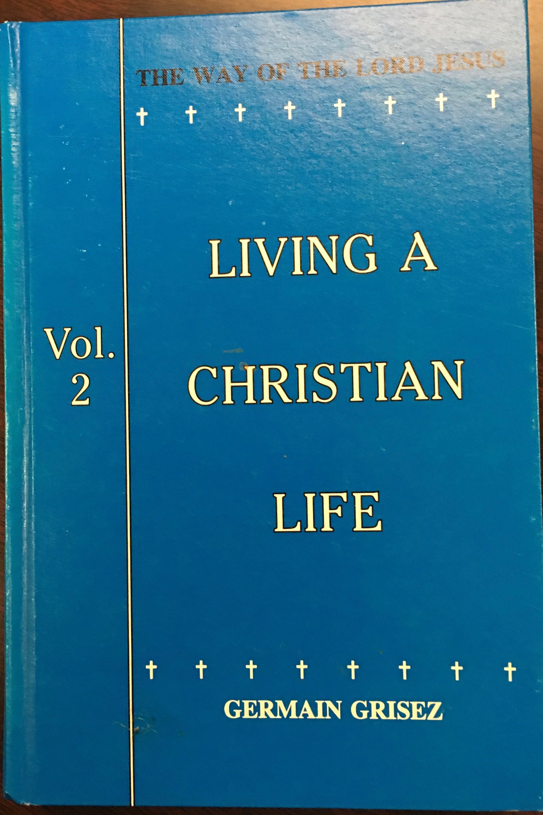 Image for The Way of the Lord Jesus, Volume 2: Living a Christian Life