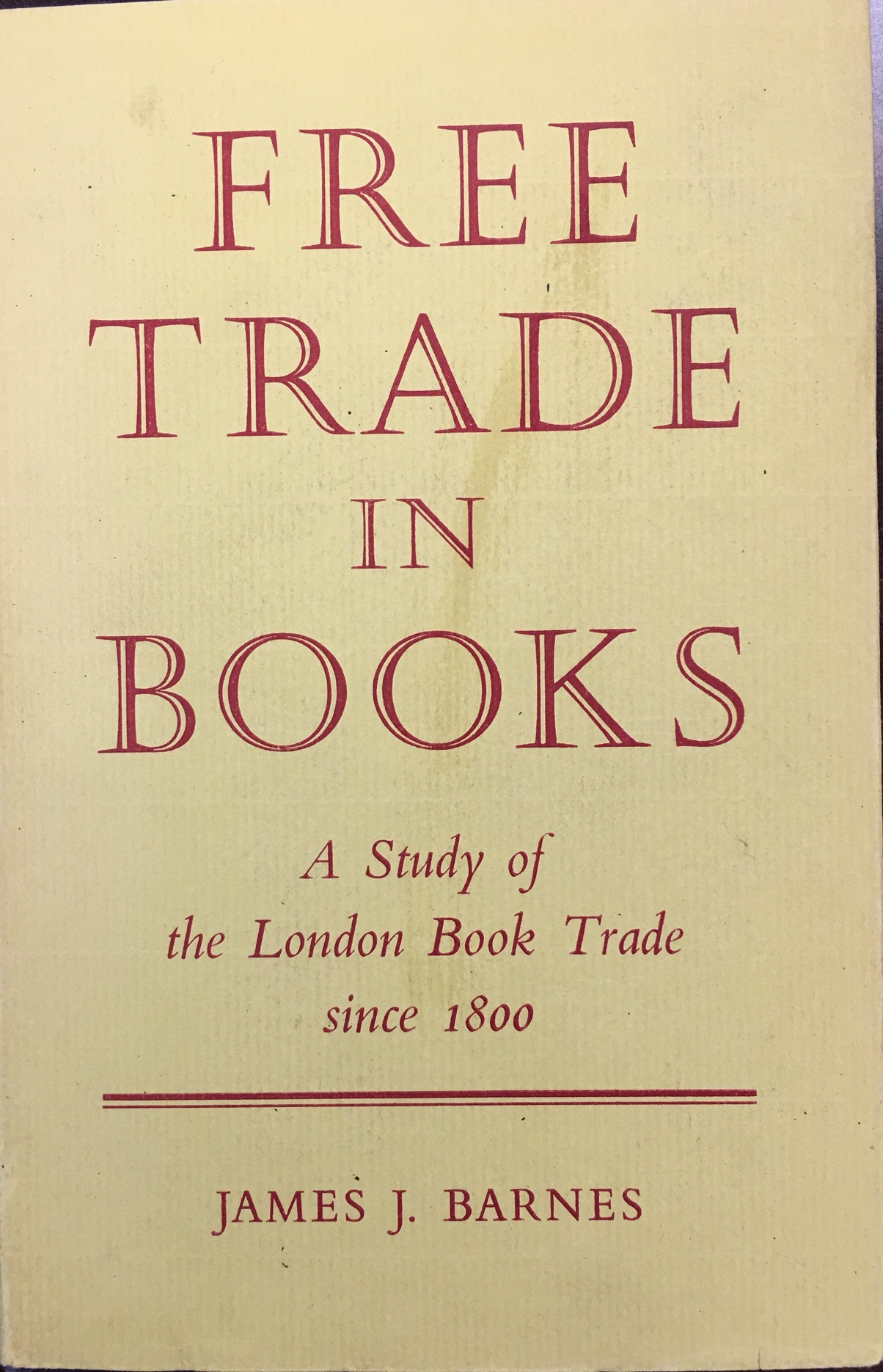 Image for Free trade in books: A Study of the London Book Trade Since 1800