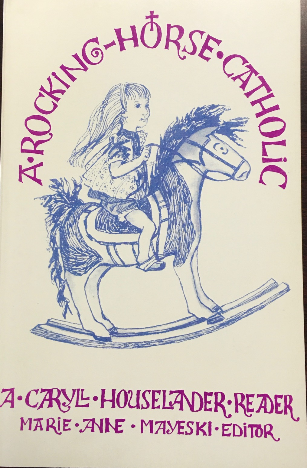 Image for A Rocking Horse Catholic: A Caryll Houselander Reader