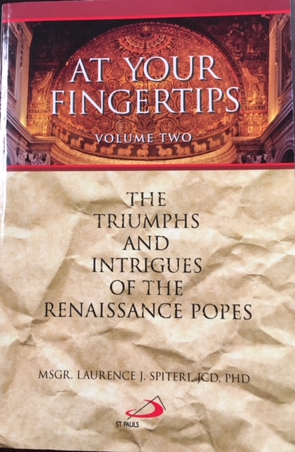 Image for At Your Fingertips: The Triumphs and Intrigues of the Renaissance Popes (Volume Two)