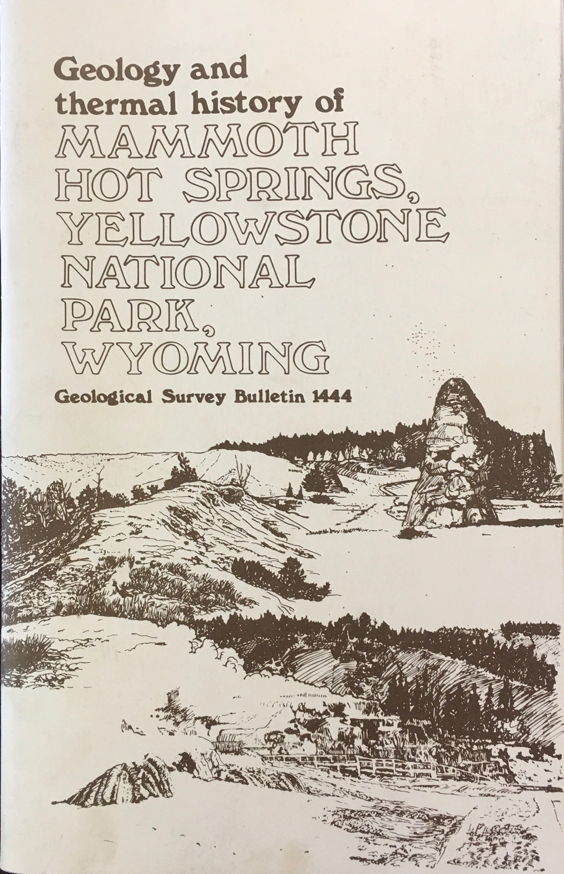 Image for Geology and Thermal History of Mammoth Hot Springs, Yellowstone National Park, Wyoming: BULLETIN 1444.
