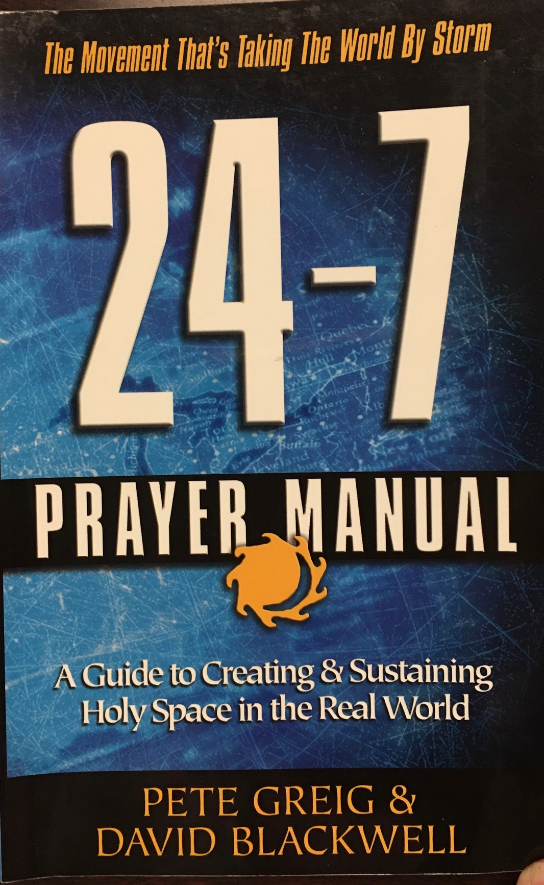 Image for The 24-7 Prayer Manual: Anyone, Anywhere Can Learn to Pray Like Never Before