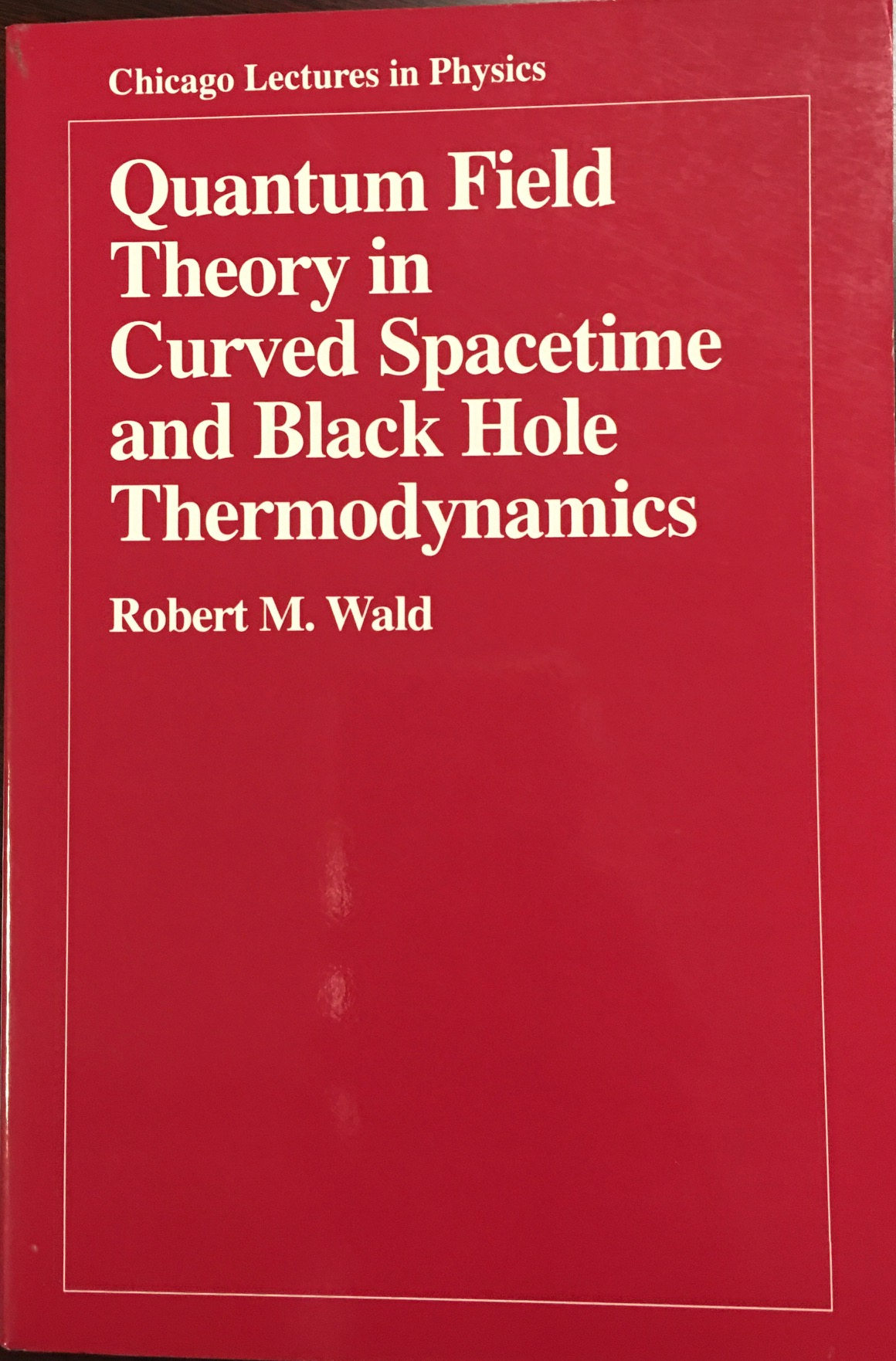 Image for Quantum Field Theory in Curved Spacetime and Black Hole Thermodynamics (Chicago Lectures in Physics)