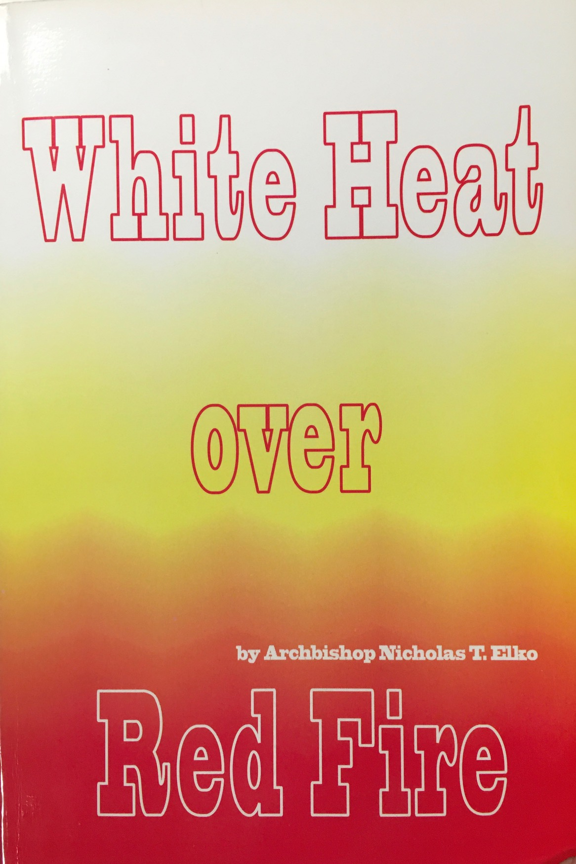 Image for White Heat Over Red Fire