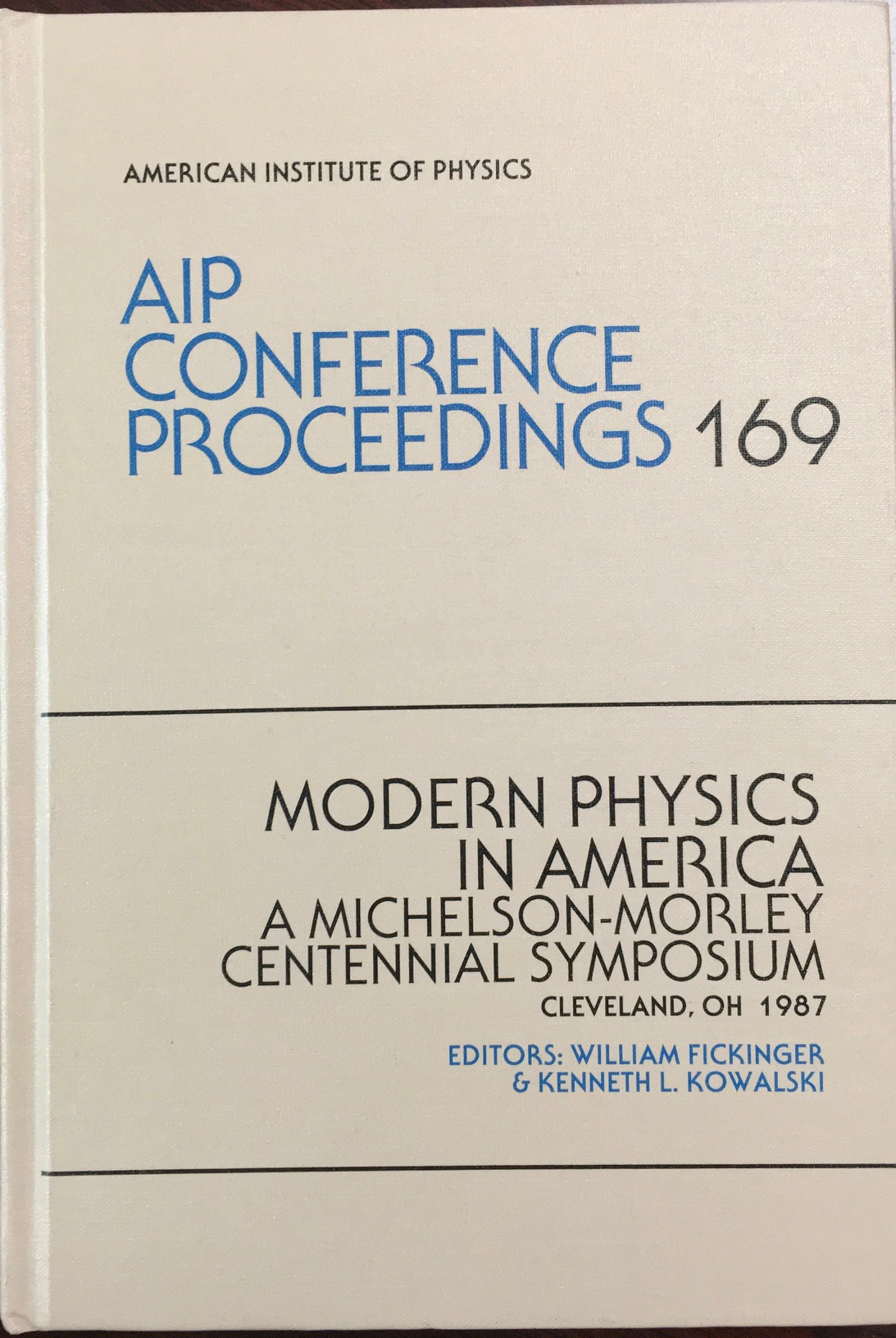 Image for Modern Physics in America: A Michelson-Morley Centennial Symosium: Cleveland, OH 1987 (AIP Conference Proceedings)
