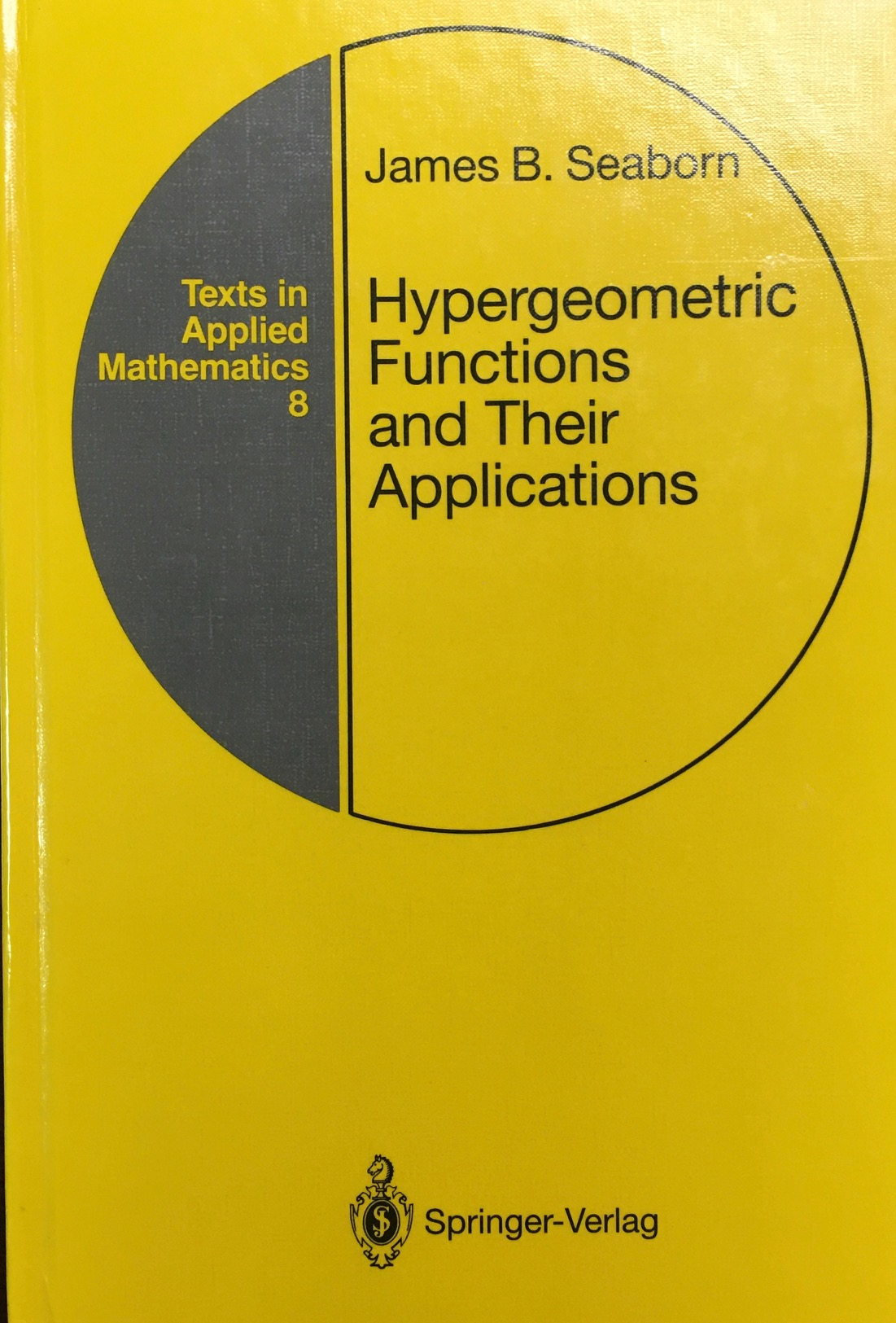 Image for Hypergeometric Functions and Their Applications (Texts in Applied Mathematics #8)
