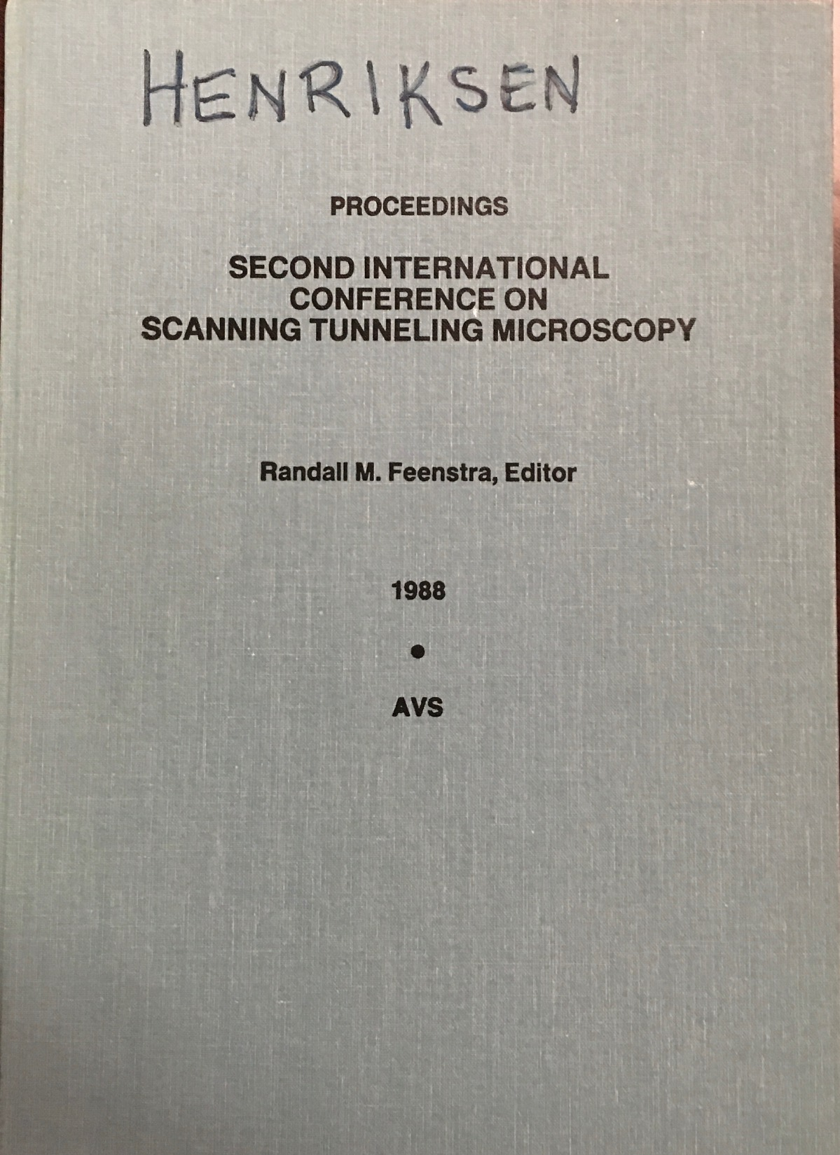 Image for Proceedings of the Second International Conference on Scanning Tunneling Microscopy: 20-24 July 1987, Mandalay Beach Resort, Oxnard, California