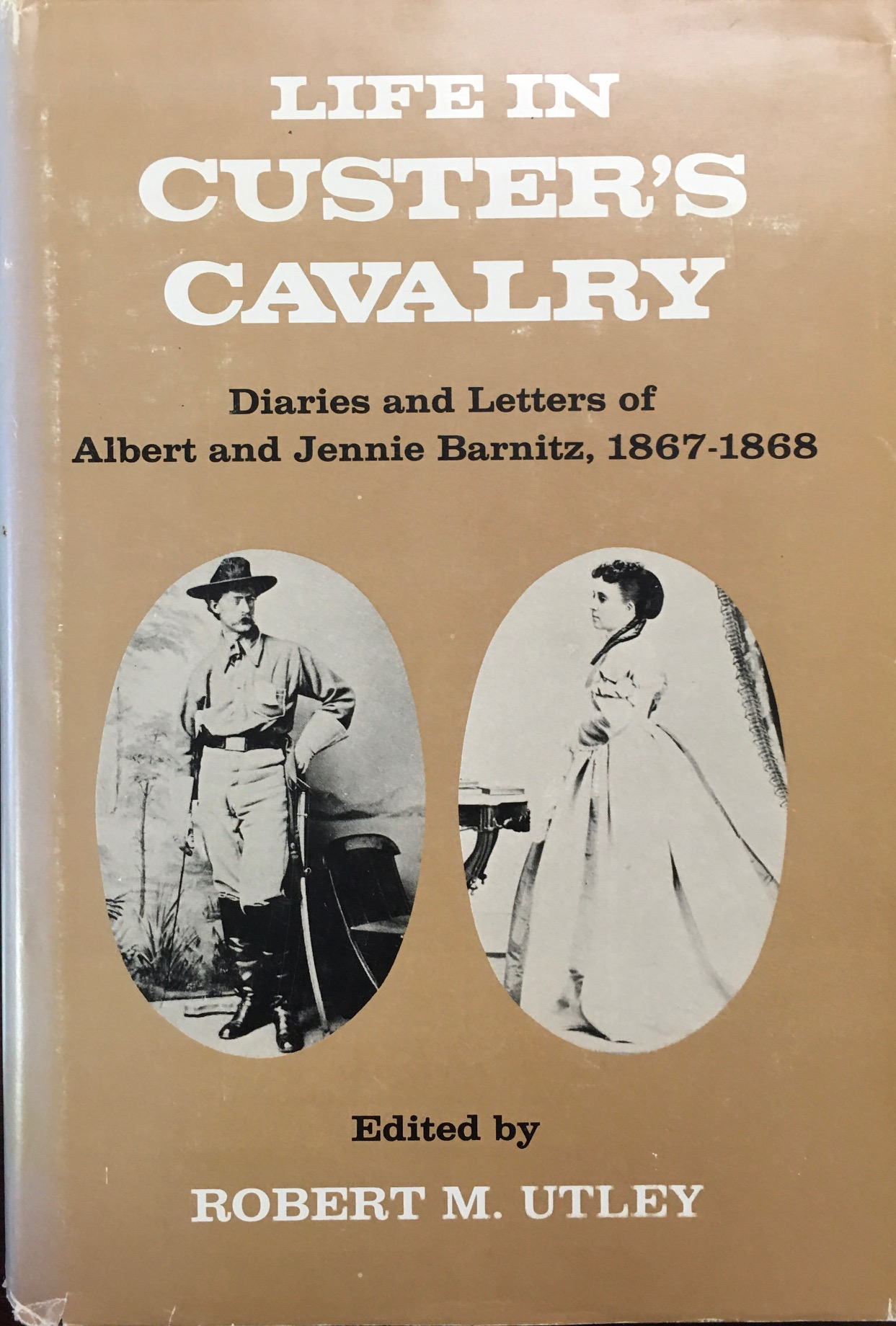 Image for Life in Custer's Cavalry: Diaries and letters of Albert and Jennie Barnitz, 1867-1868 (Yale Western Americana Series)