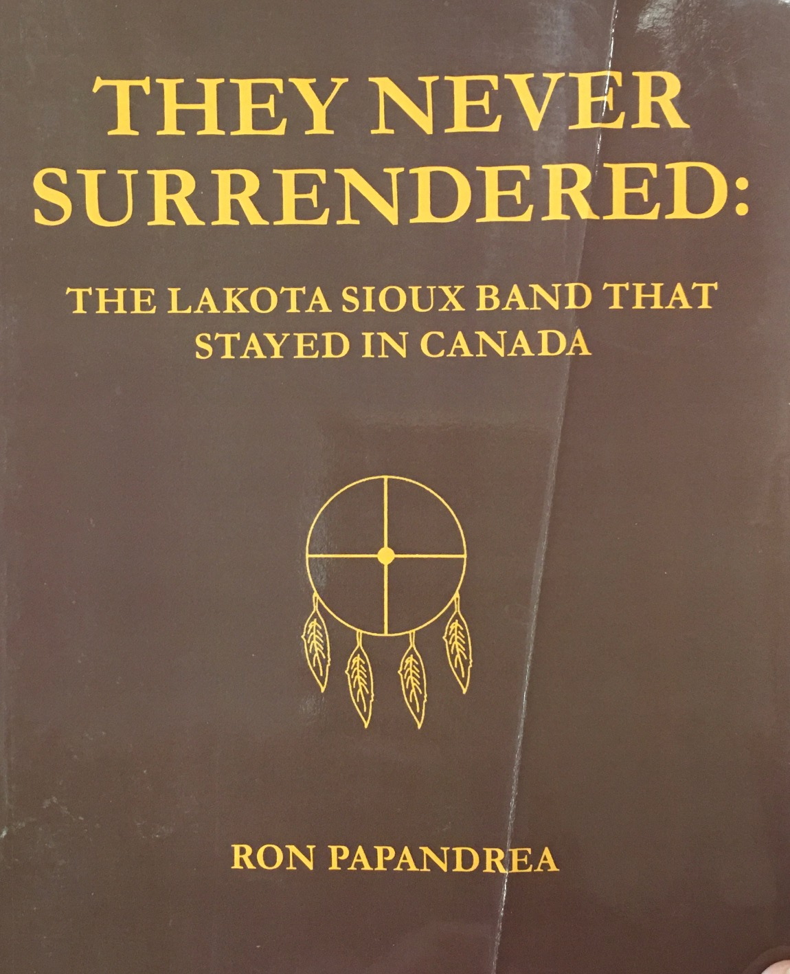 Image for They Never Surrendered: The Lakota Sioux Band That Stayed In Canada