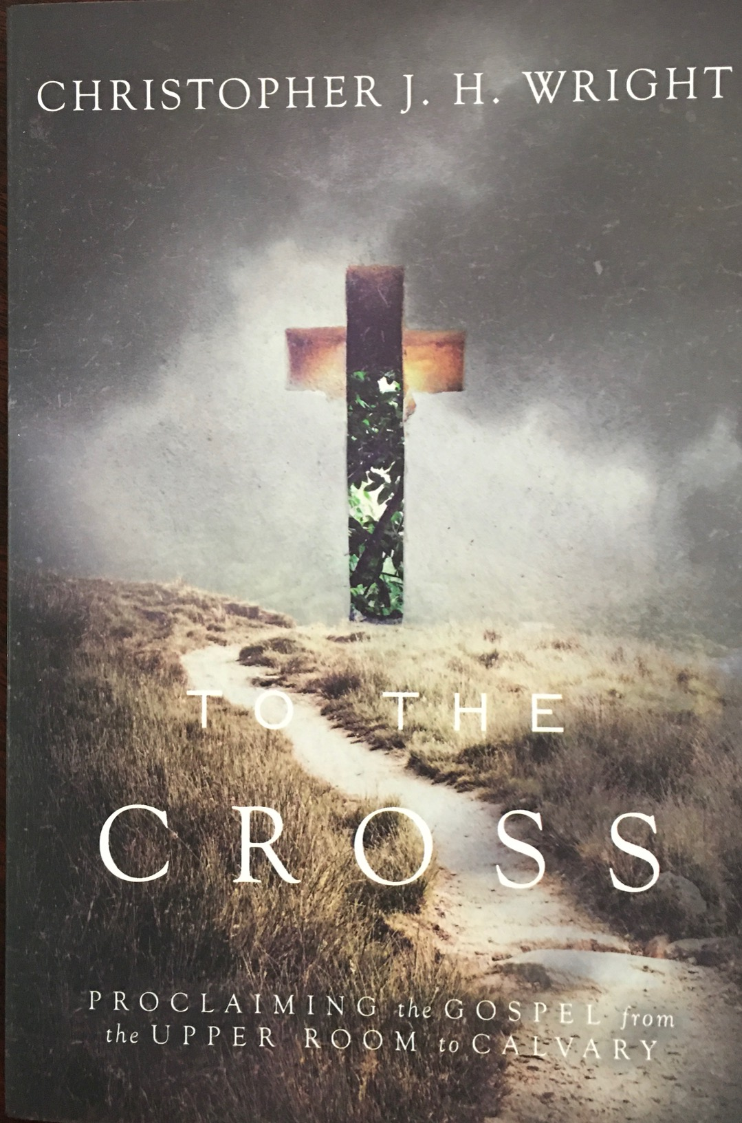 Image for To the Cross: Proclaiming the Gospel from the Upper Room to Calvary