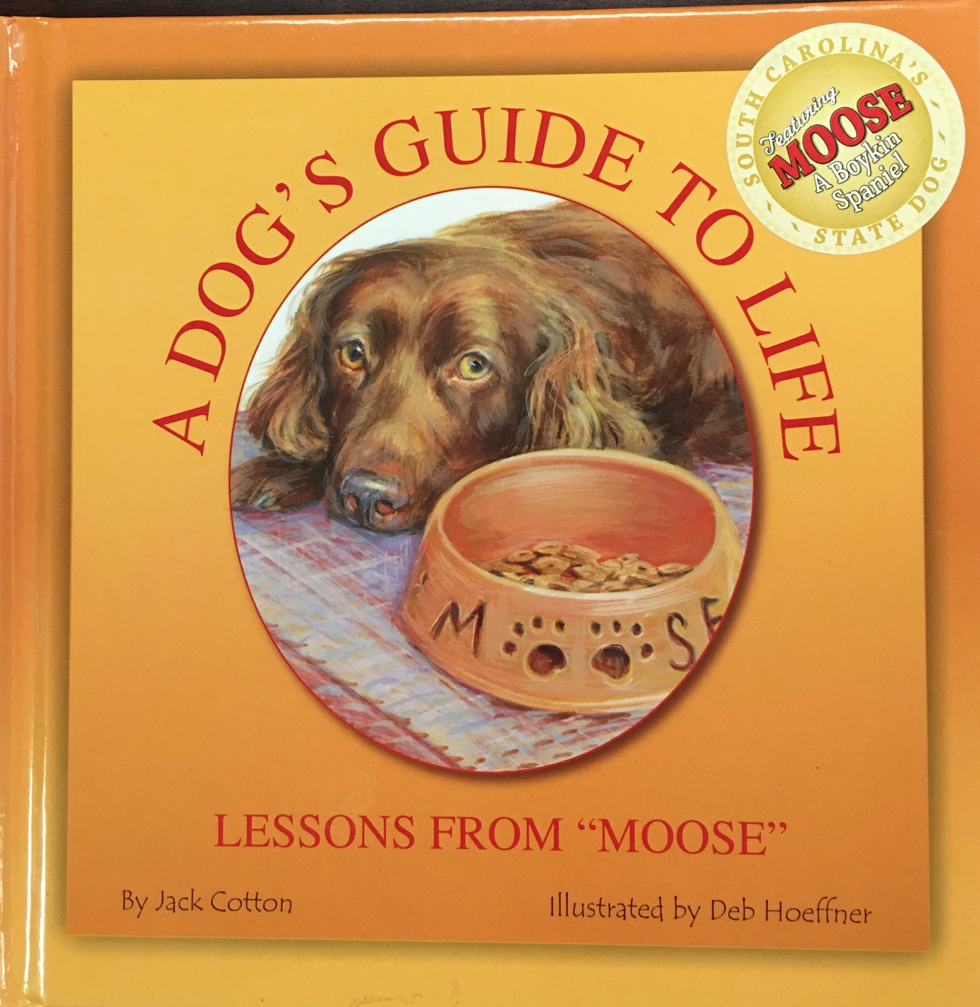 Image for A Dog's Guide to Life: Lessons from 'Moose'