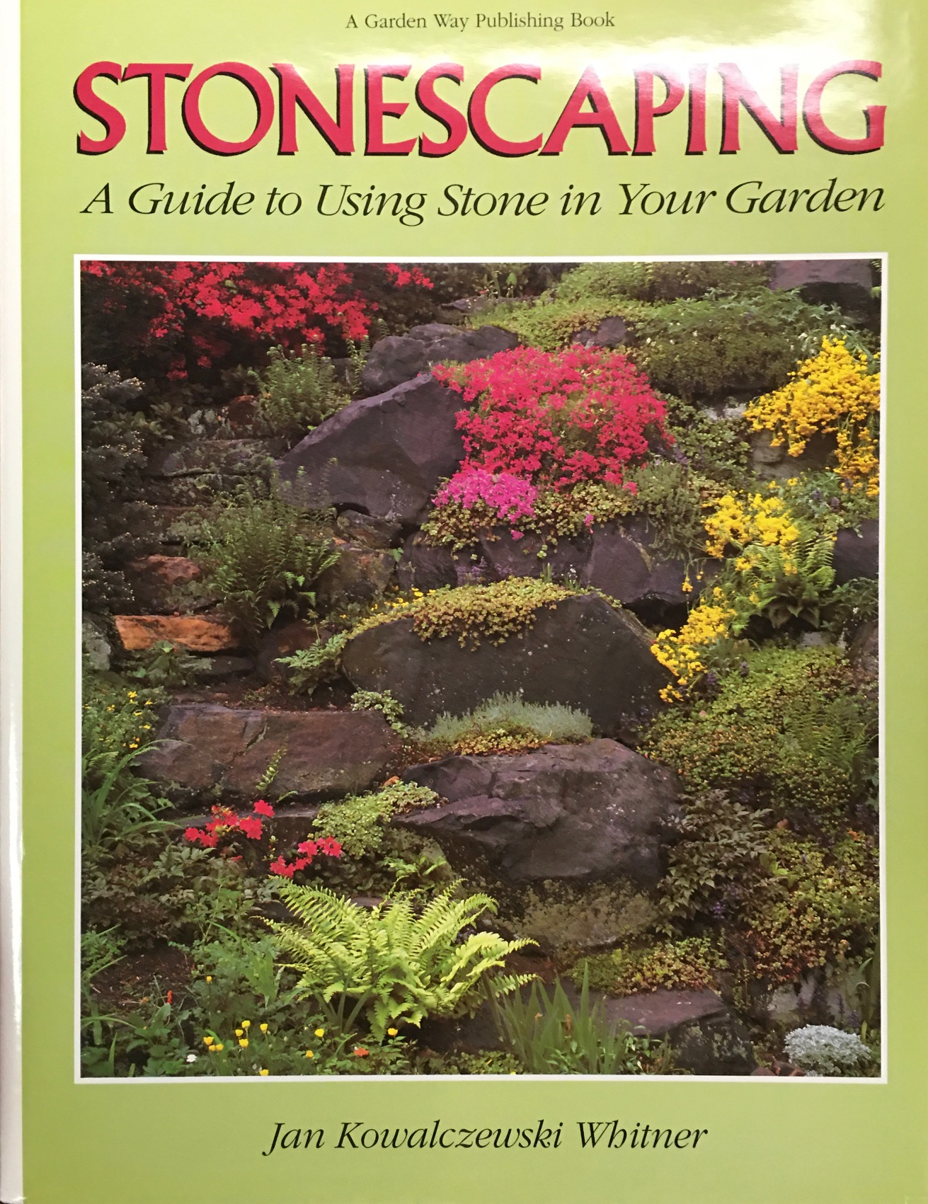 Image for Stonescaping: A Guide to Using Stone in Your Garden
