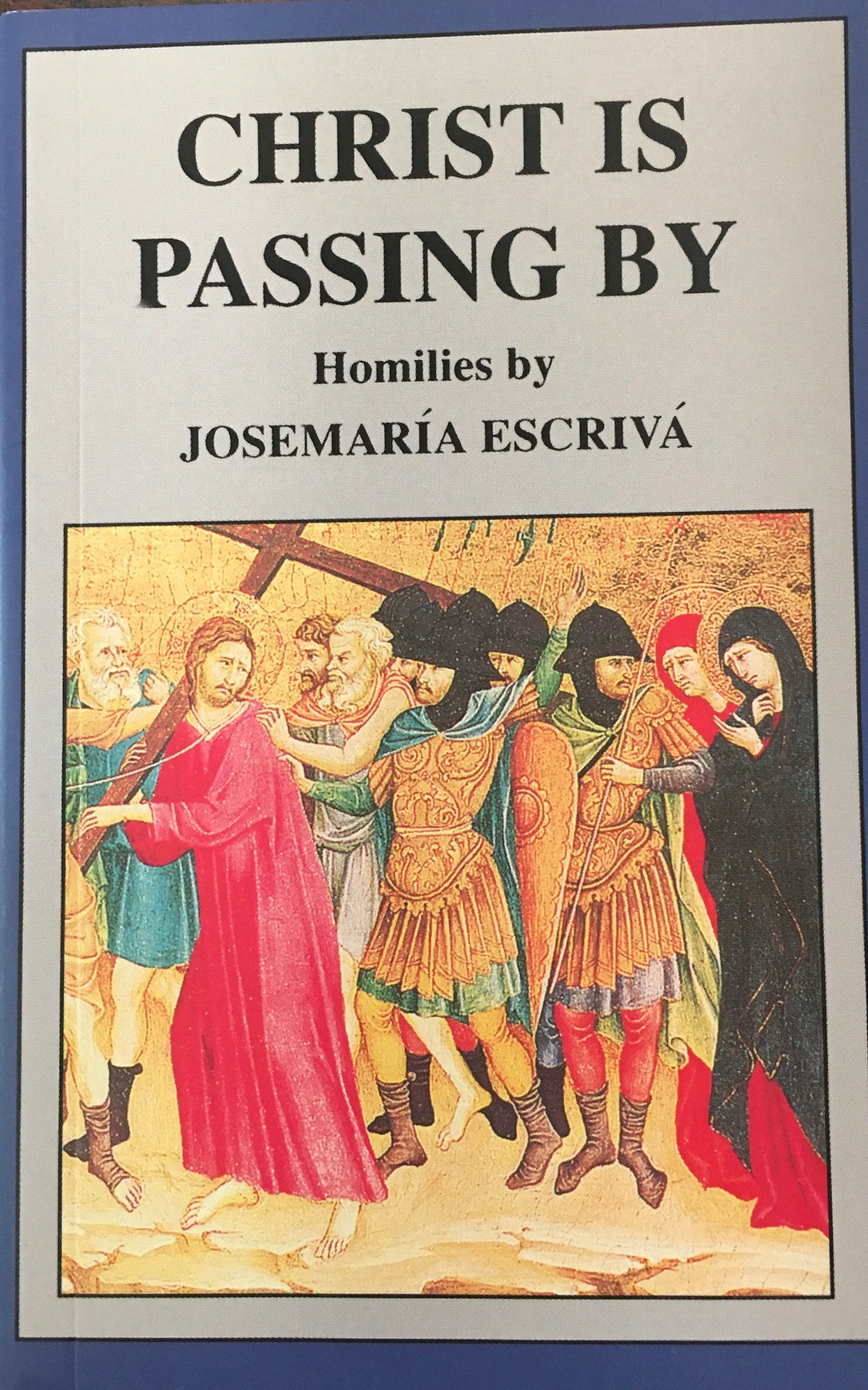 Image for Christ Is Passing By (Homilies)