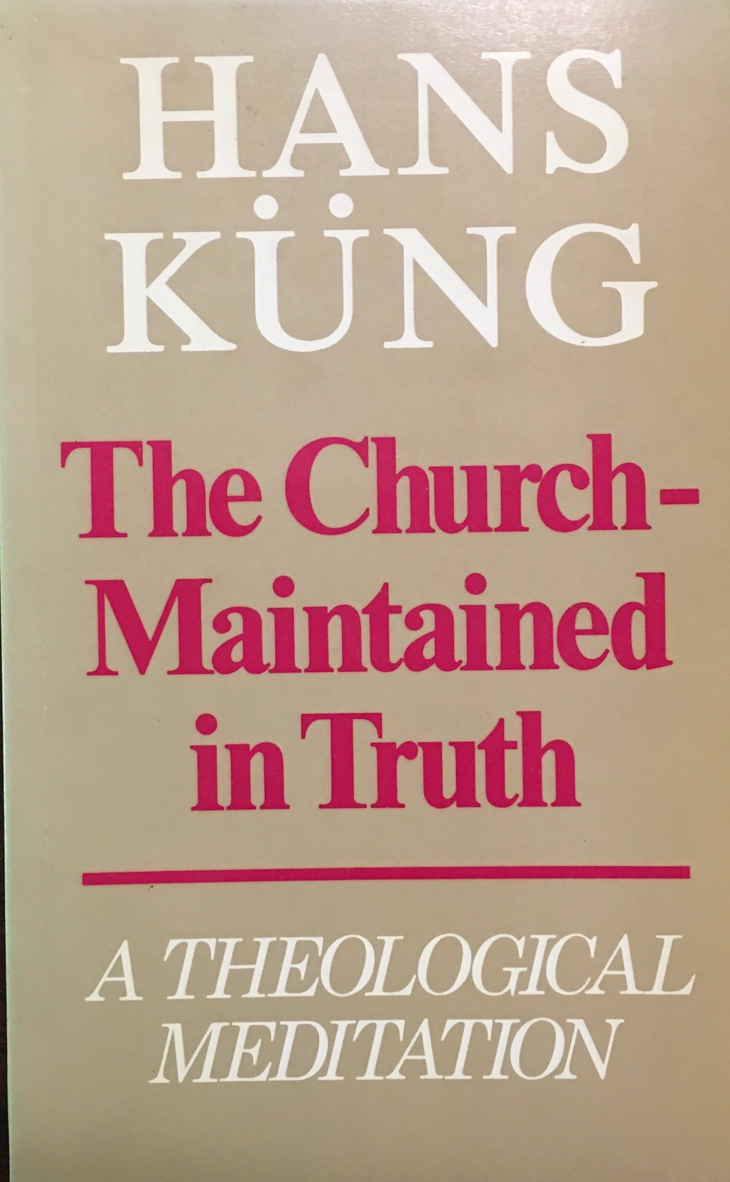 Image for The Church - Maintained in Truth: A Theological Meditation