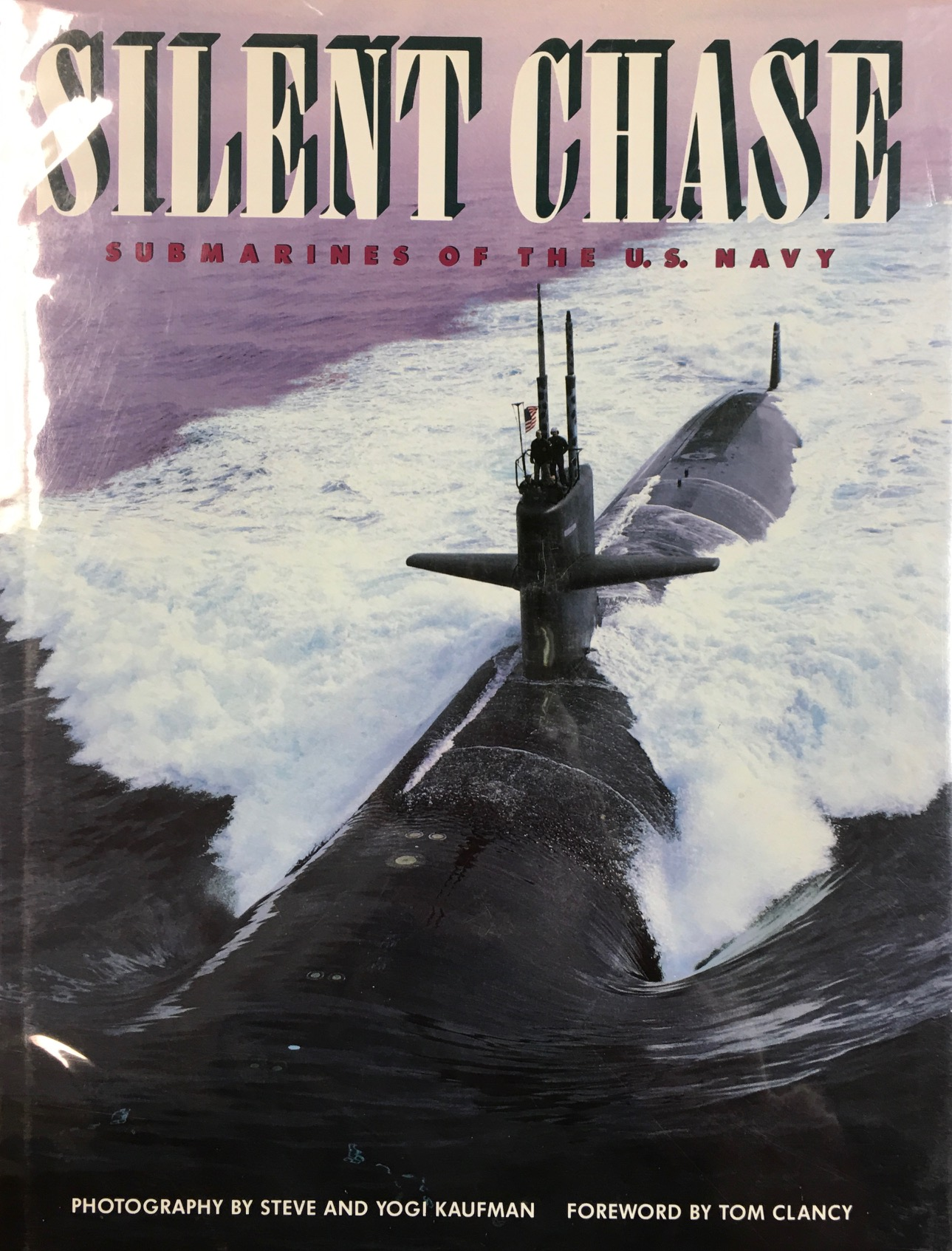 Image for Silent Chase: Submarines of the U.S. Navy