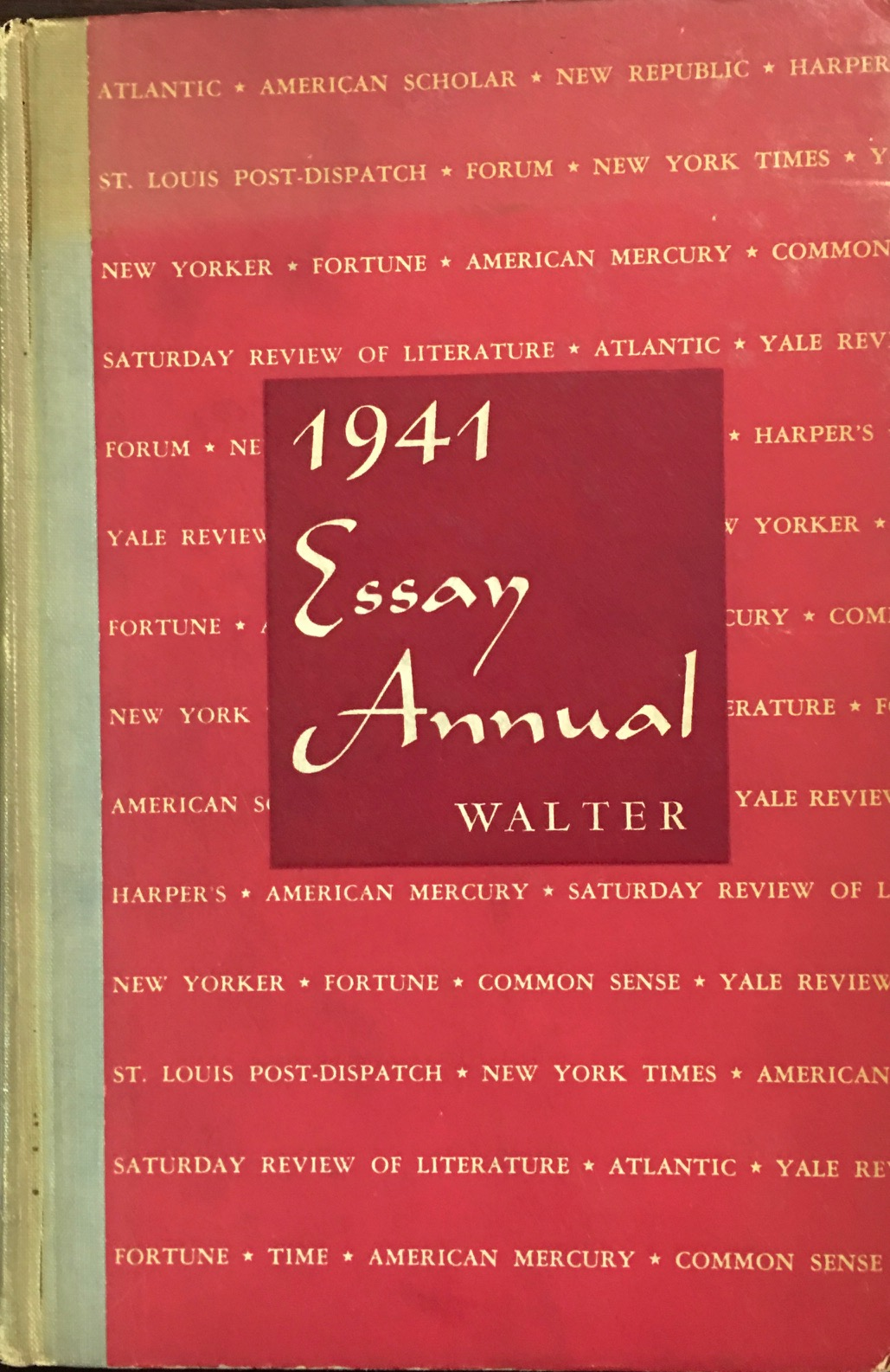 Image for 1941 Essay Annual: A yearly collection of significant essays, personal, critical, controversial, and humorous