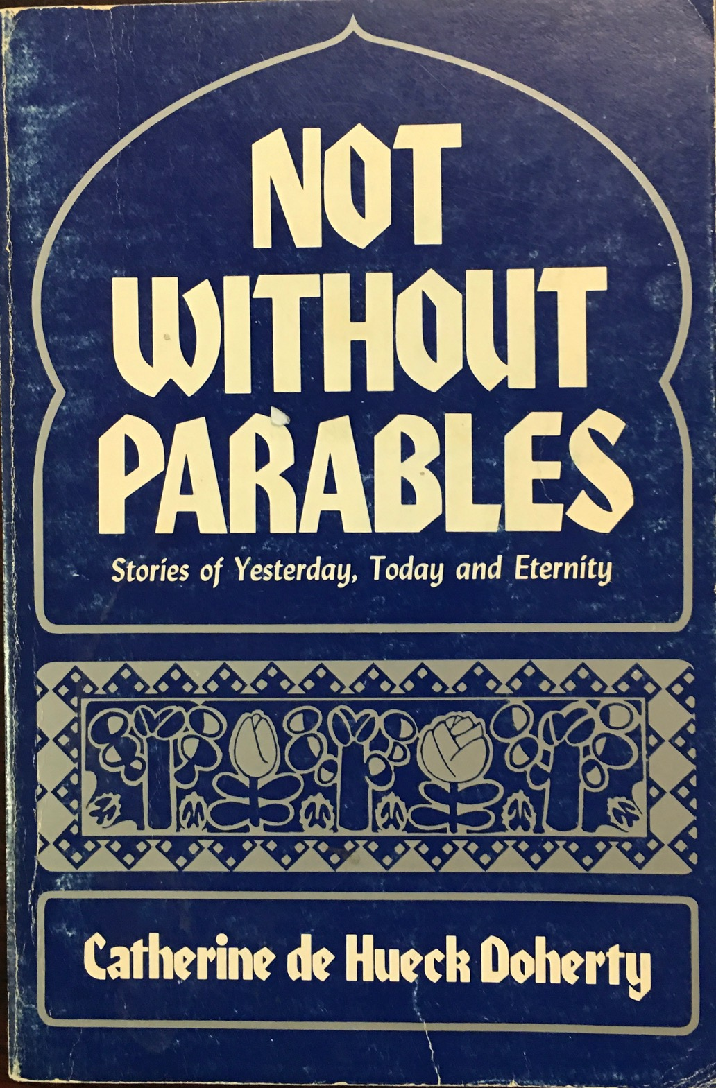 Image for Not Without Parables: Stories of Yesterday, Today, and Eternity