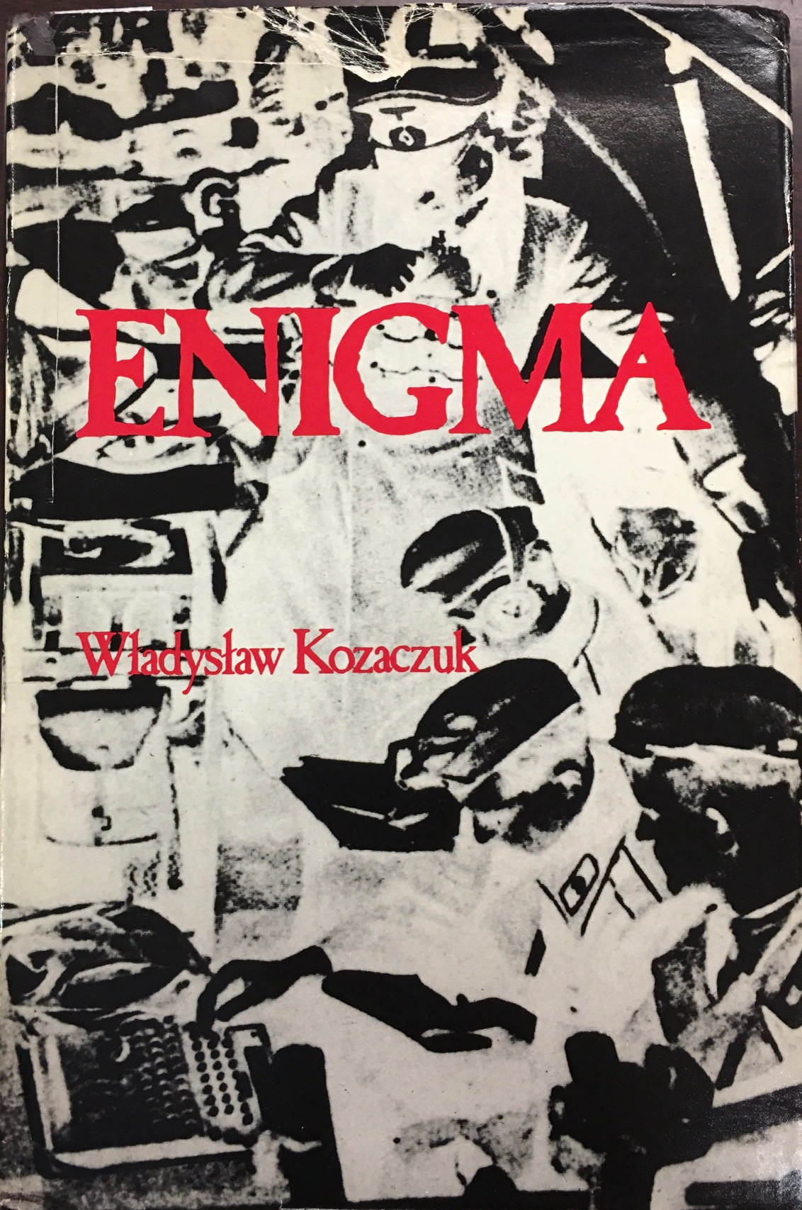Image for Enigma: How the German Machine Cipher Was Broken and How It Was Read by the Allies in World War Two
