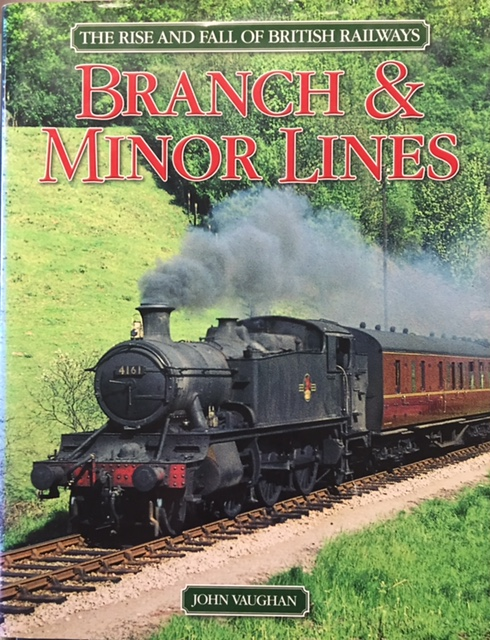 Image for Branch & Minor Lines (The Rise and Fall of British Railways)