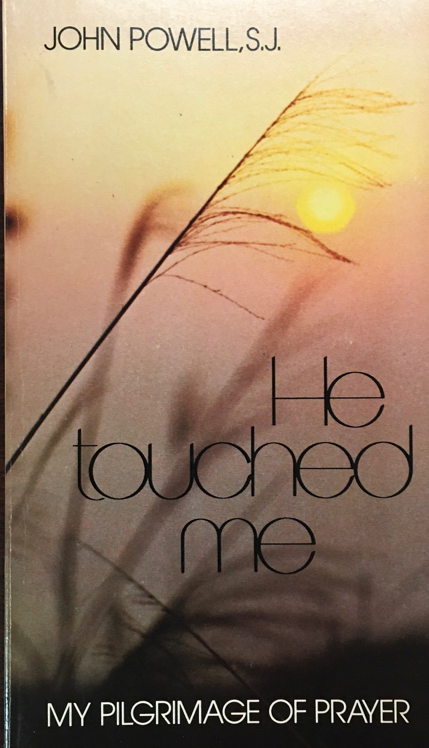 Image for He Touched Me My Pilgrimage of Prayer
