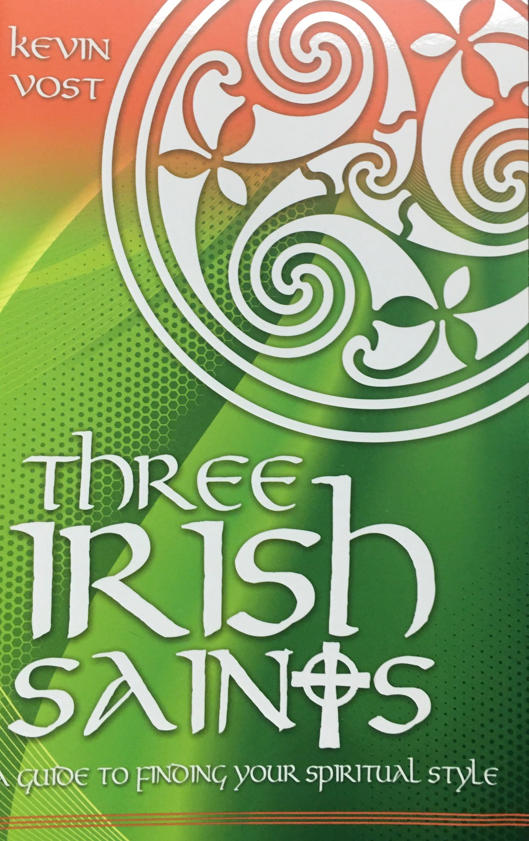 Image for Three Irish Saints: A Guide to Finding Your Spiritual Style
