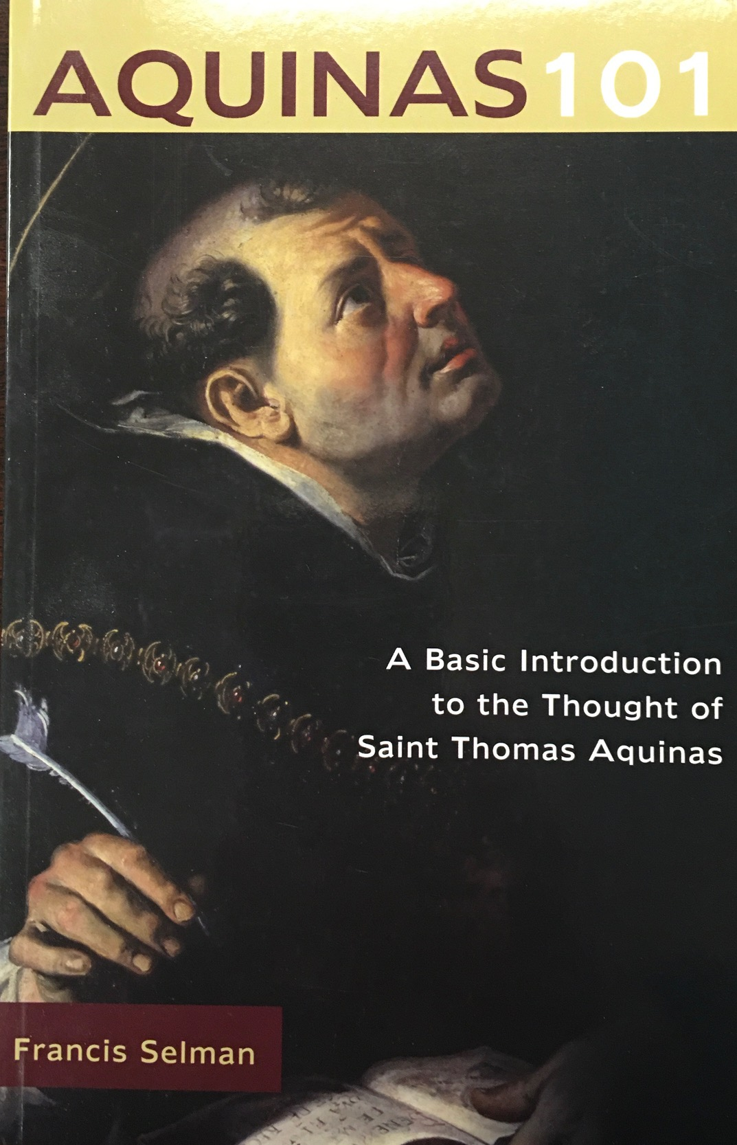 Image for Aquinas 101: A Basic Introduction to the Thought of Saint Thomas Aquinas