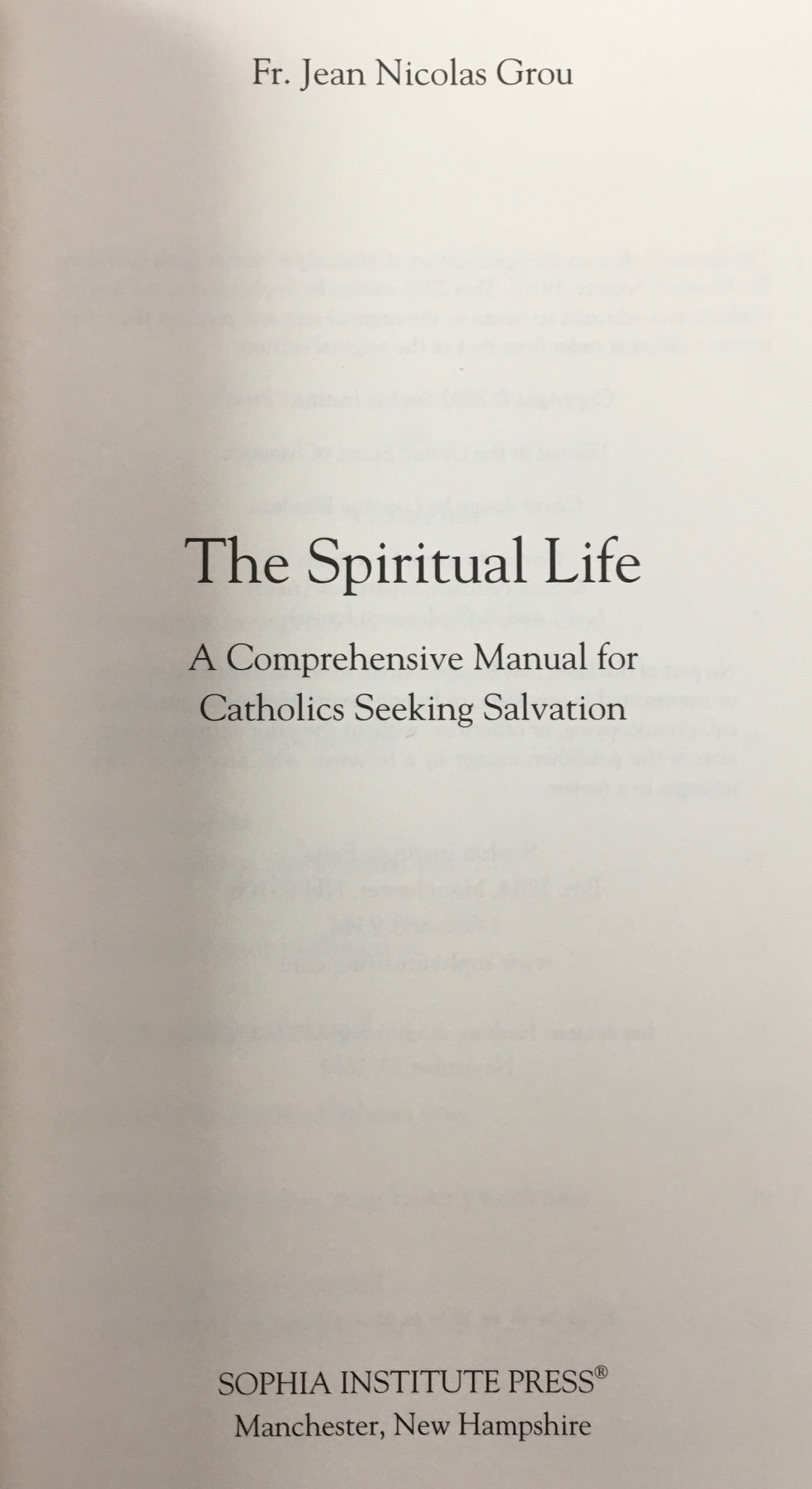 Image for The Spiritual Life: A Comprehensive Manual for Catholics Seeking Salvation
