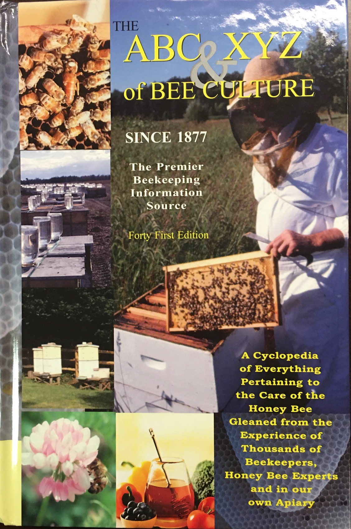 Image for The ABC & XYZ of Bee Culture: An Encyclopedia Pertaining to the Scientific and Practical Culture of Honey Bees