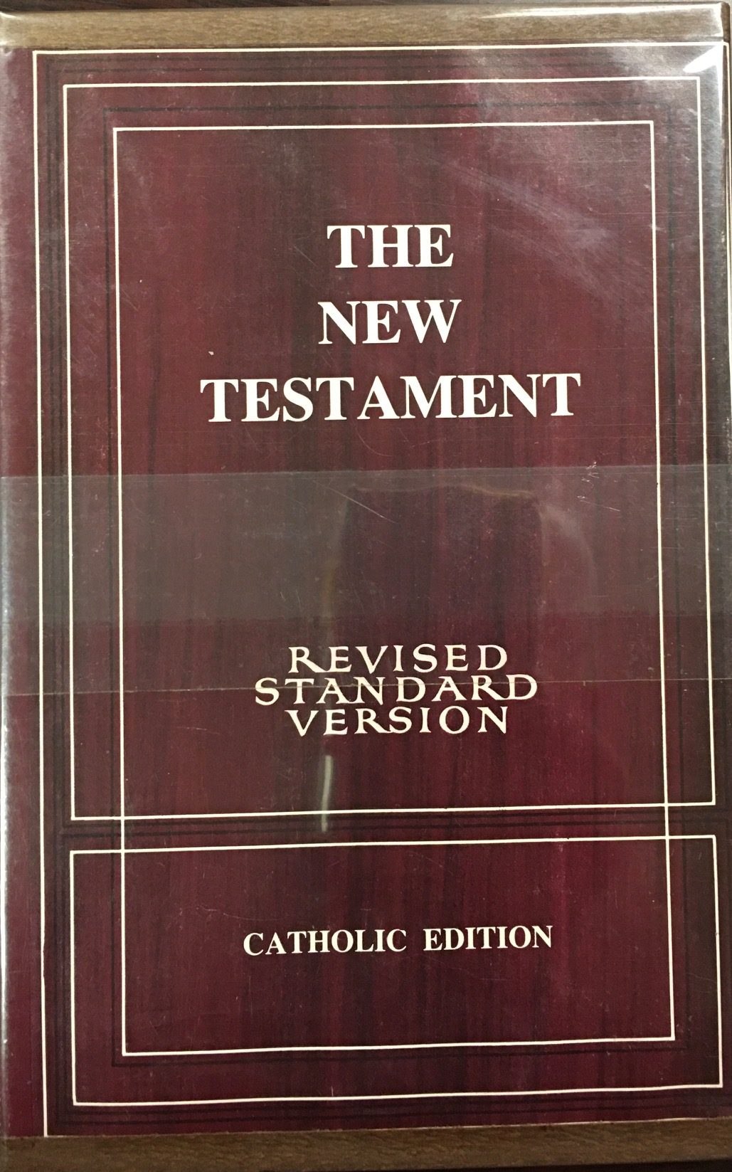 Image for The New Testament of our Lord and Savior Jesus Christ: Revised Standard Version - Catholic Edition: translated from the Greek, being the version set forth A.D. 1611, revised A.D. 1881 and A.D. 1901, compared with the most ancient authorities and revised A.D. 1946