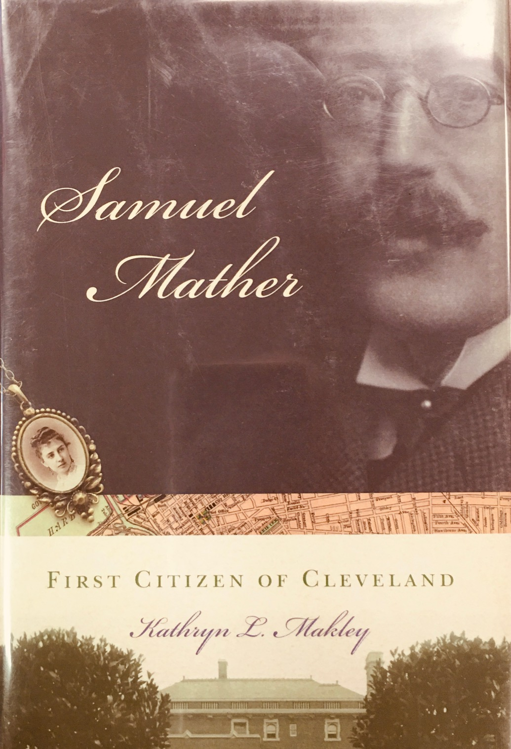 Image for Samuel Mather: First Citizen of Cleveland