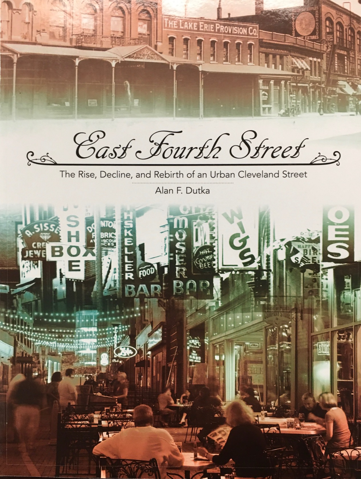 Image for East Fourth Street: The Rise, Decline, and Rebirth of an Urban Cleveland Street