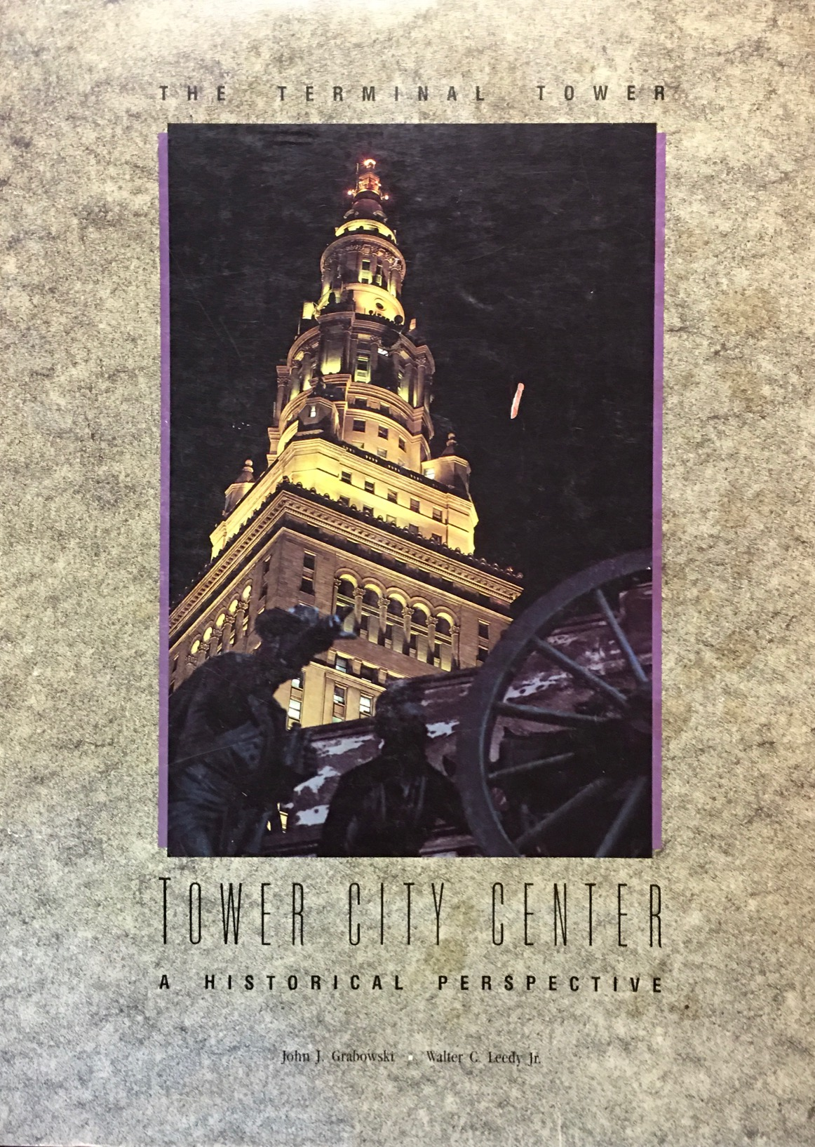 Image for The Terminal Tower, Tower City Center: A Historical Perspective (The Western Reserve Historical Society publication No. 177)