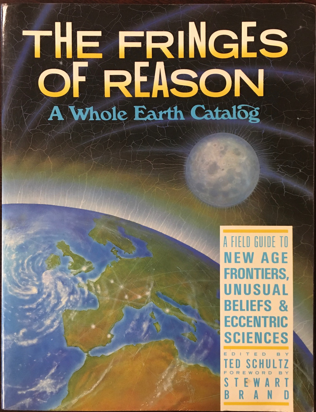 Image for Fringes of Reason: A Whole Earth Catalog (A Field Guide to New Age Frontiers, Unusual Beliefs & Eccentric Sciences)