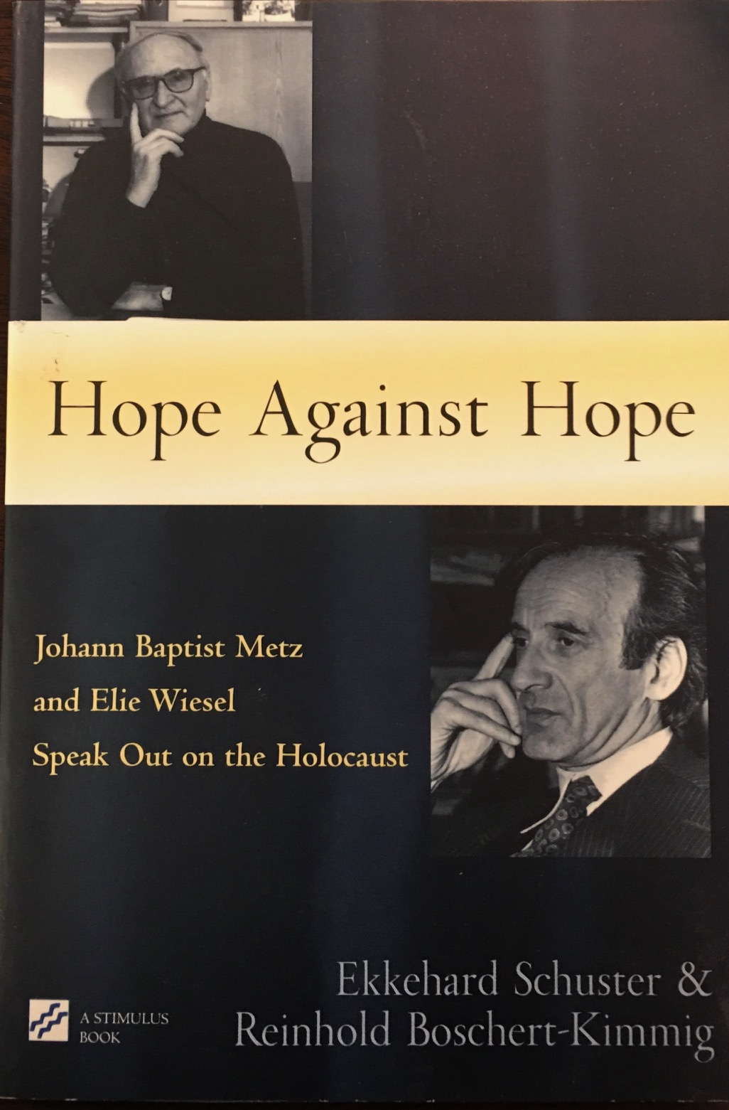 Image for Hope against Hope: Johann Baptist Metz and Elie Wiesel Speak Out on the Holocaust (Stimulus Books)