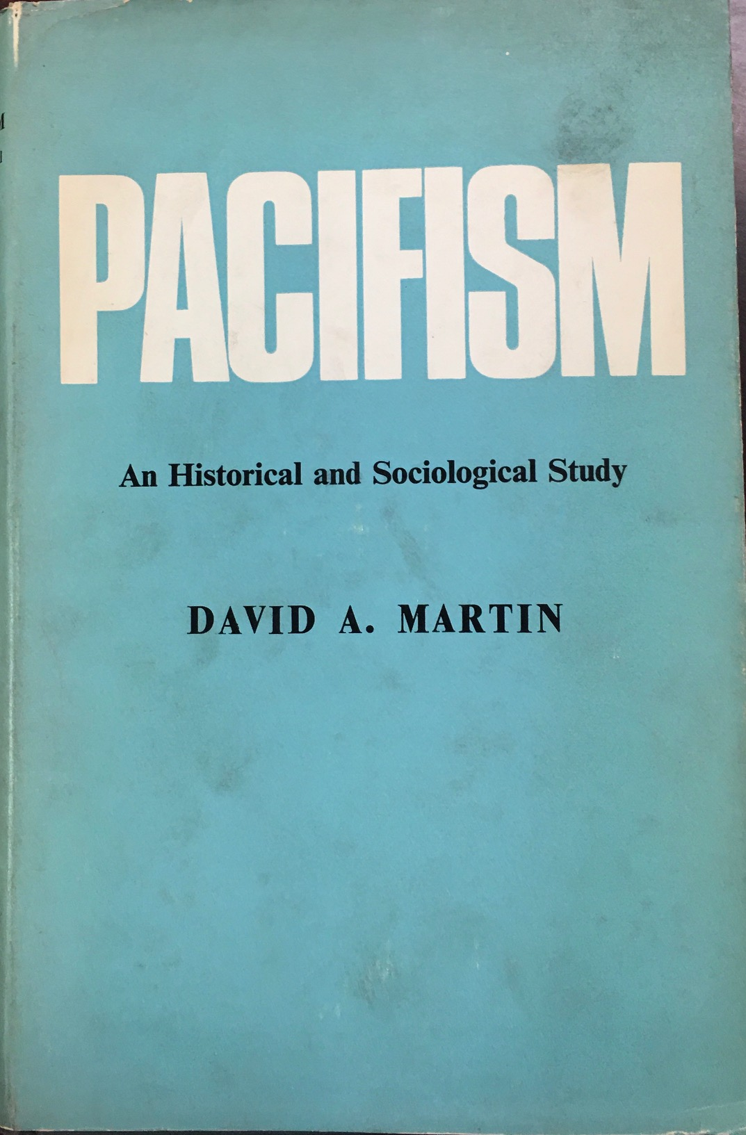 Image for Pacifism: An Historical and Sociological Study