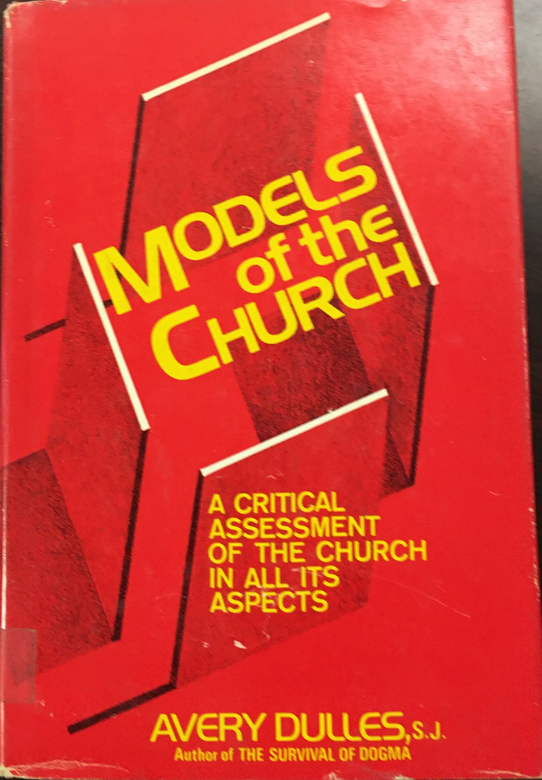 Image for Models of the Church:  A Critical Assessment of the Church In All Its Aspects