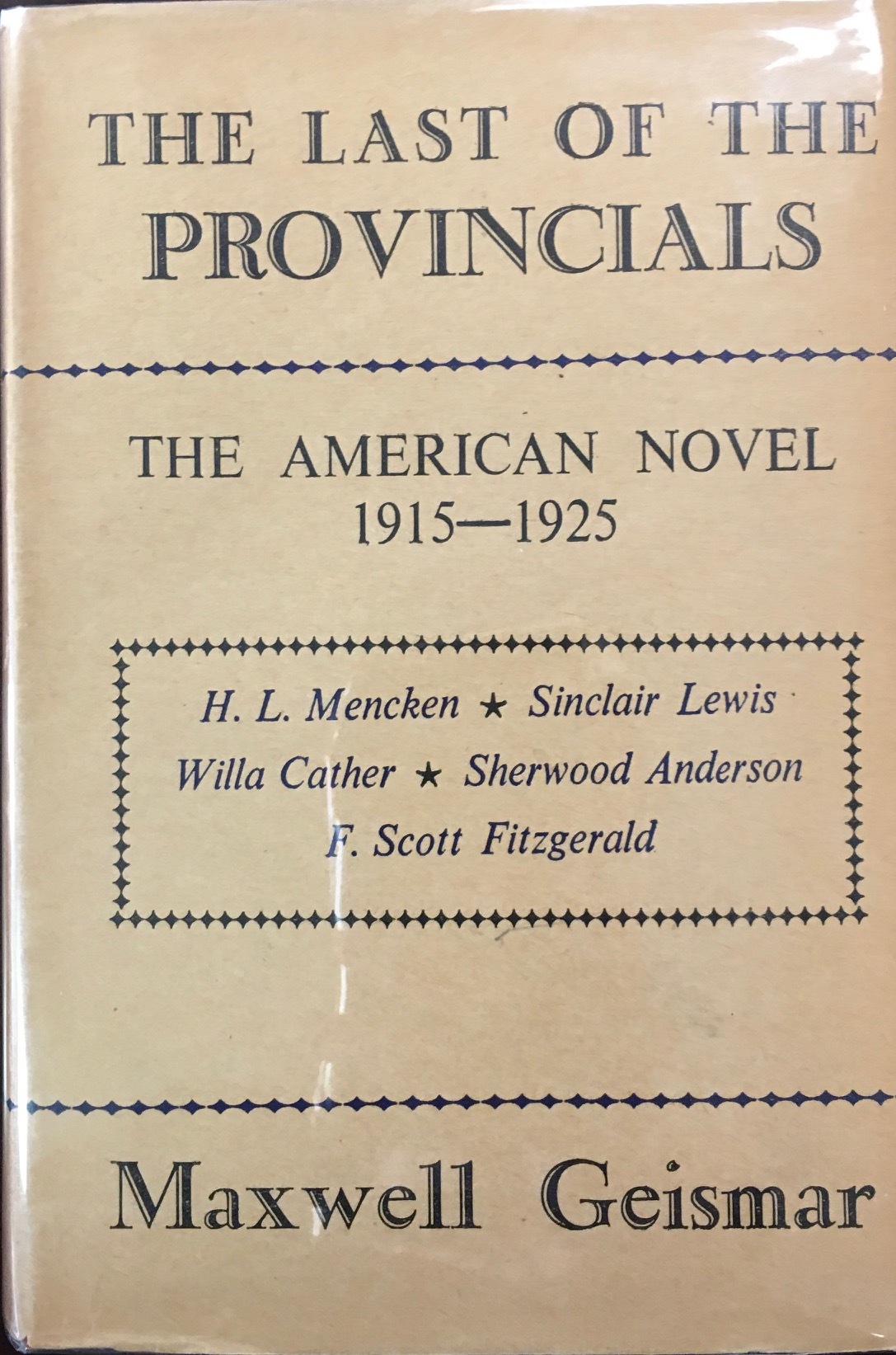 Image for The Last of the Provincials: The American Novel, 1915-1925 (H.L. Mencken / Sinclair Lewis / Willa Cather / Sherwood Anderson / F. Scott Fitzgerald)