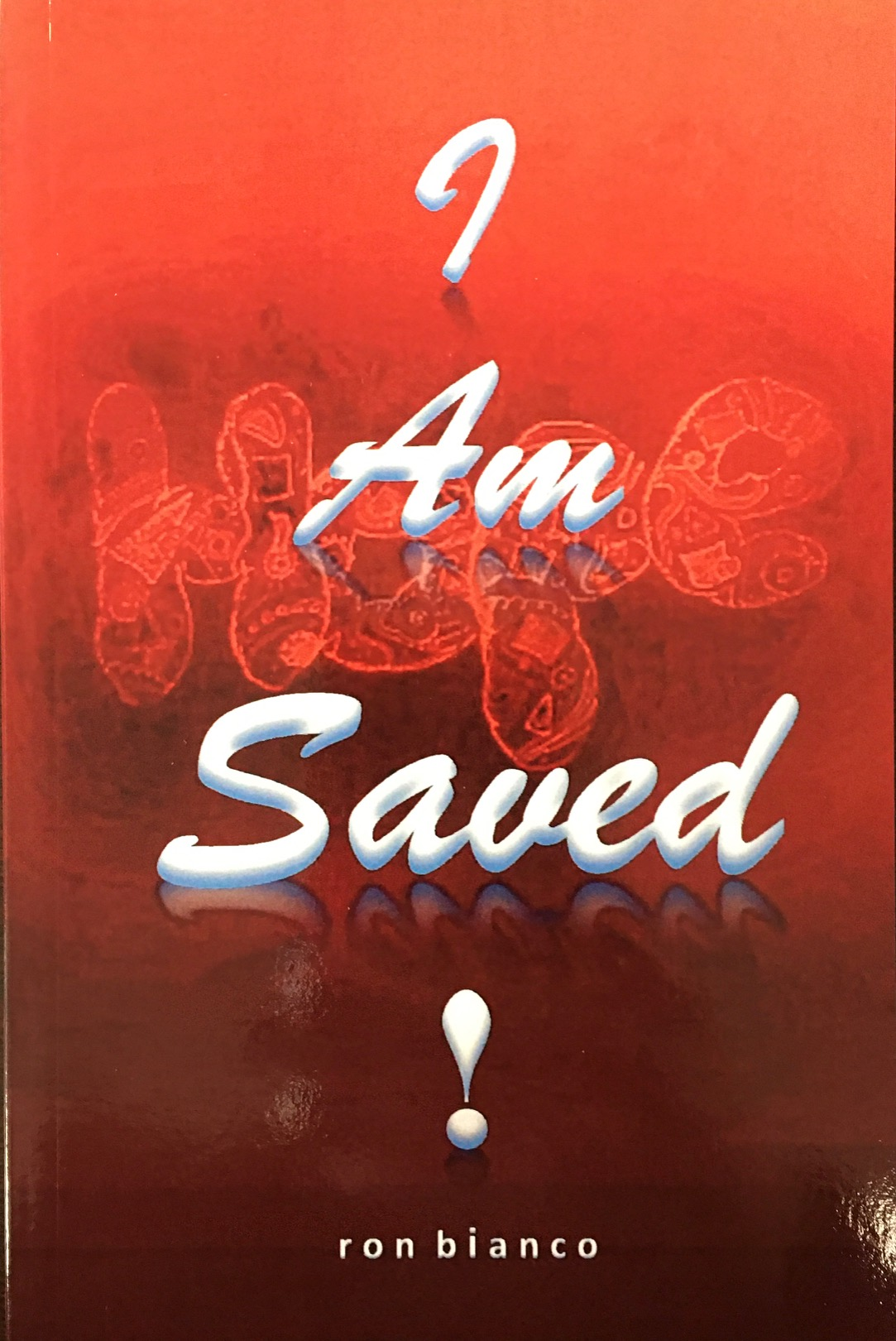 Image for I Am Saved!