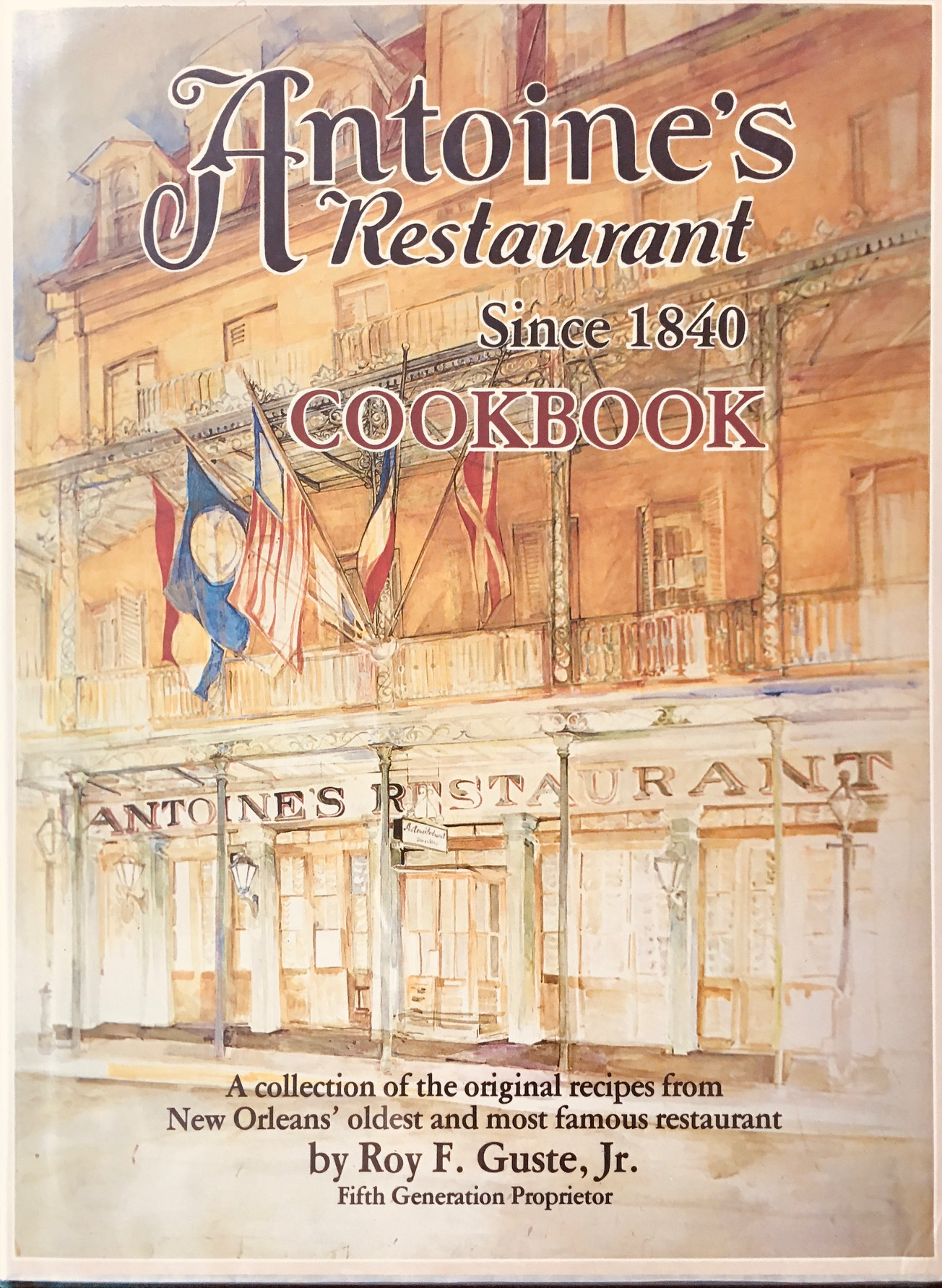 Image for Antoine's Restaurant Since 1840 Cookbook: A collection of the original recipes from New Orleans' oldest and most famous restaurant - Revised American Edition