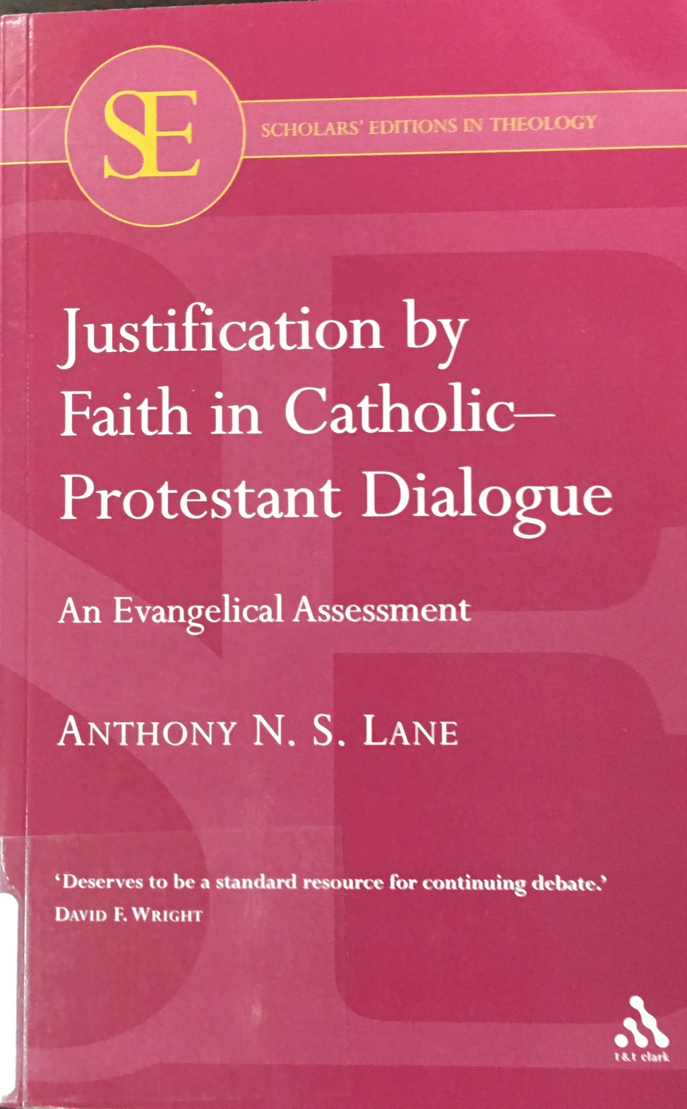 Image for Justification by Faith in Catholic-Protestant Dialogue: An Evangelical Assessment (Scholars' Editions in Theology)