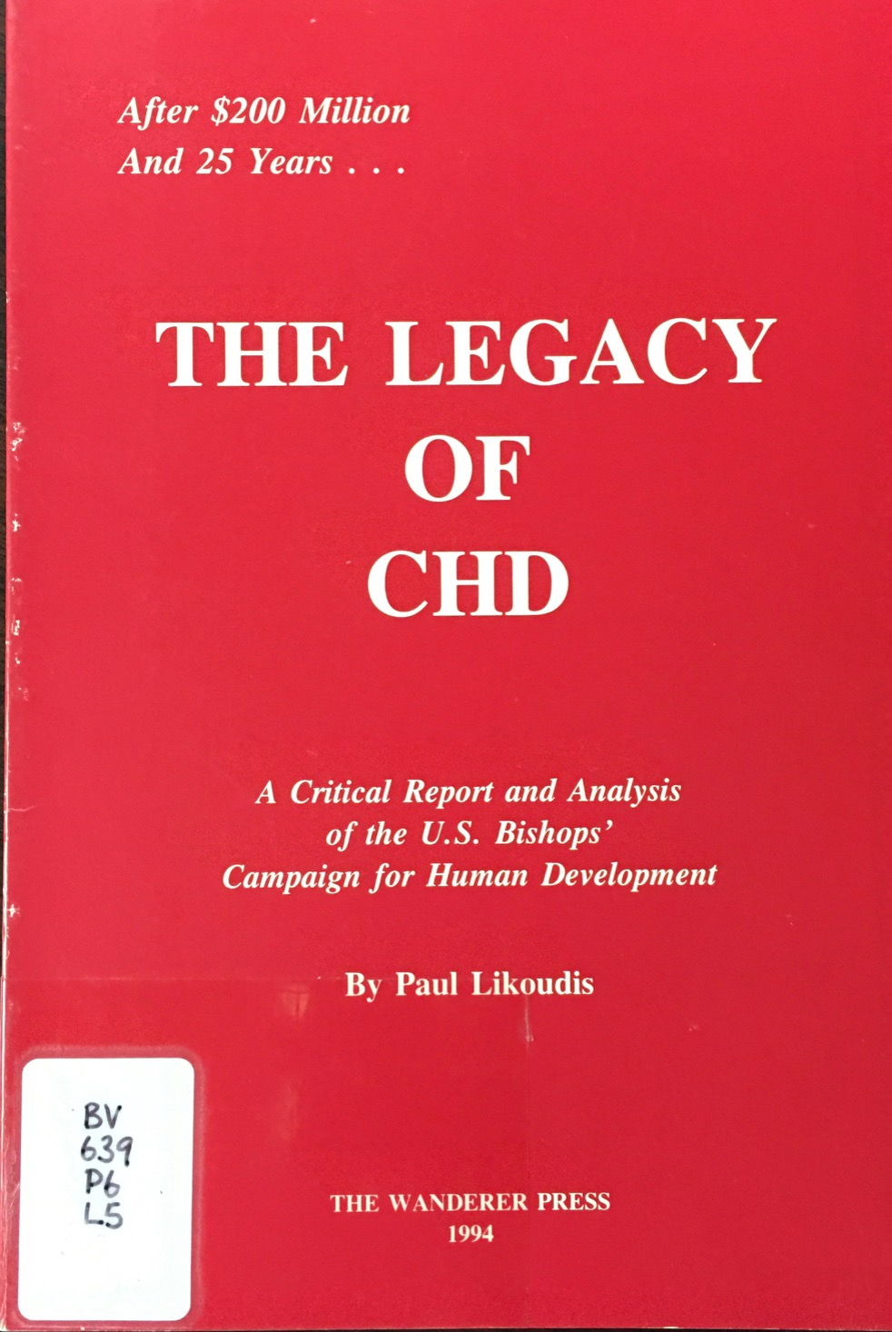 Image for The Legacy of CHD: A critical report and analysis of the U.S. Bishops' Campaign for Human Development