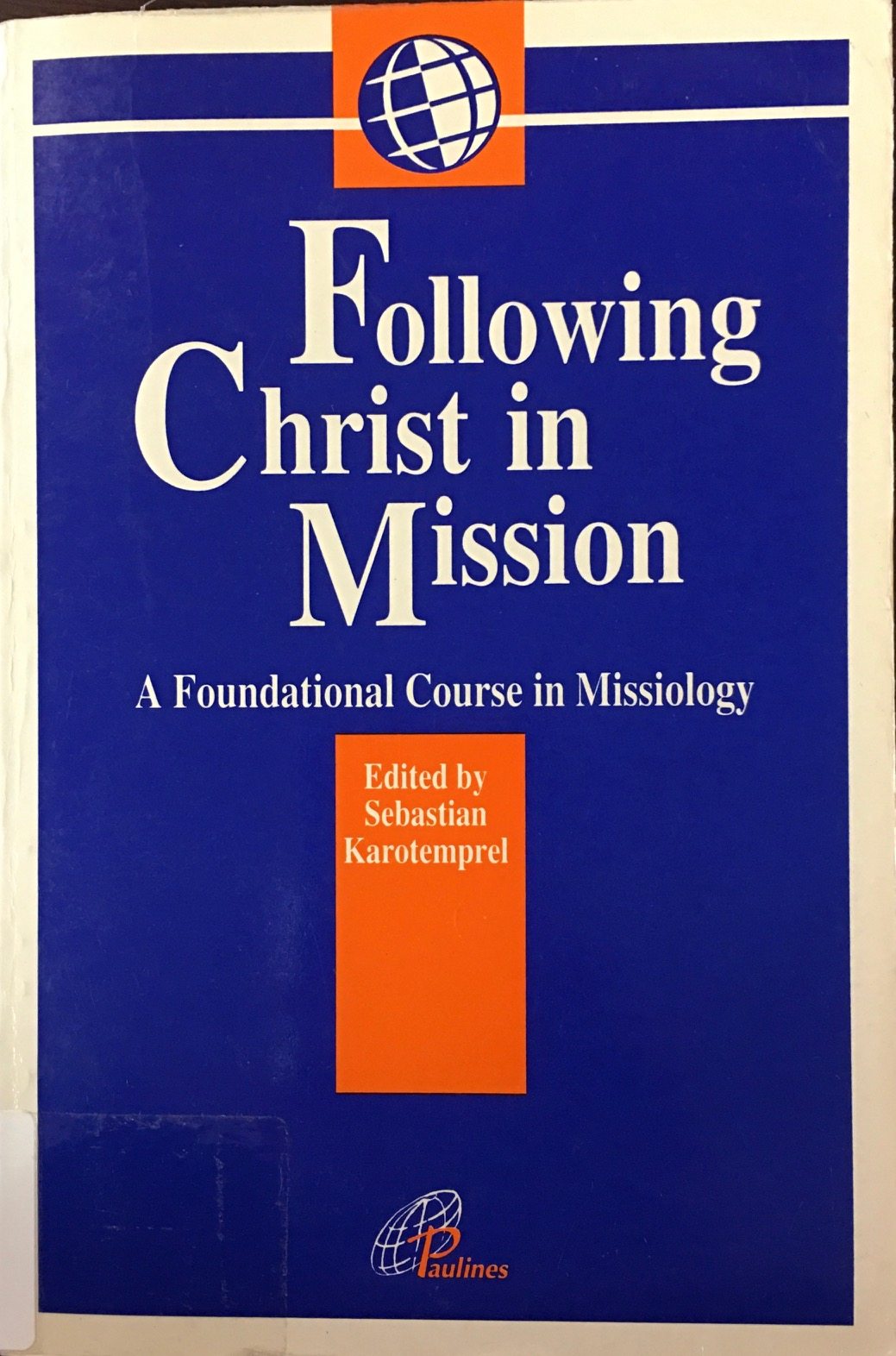 Image for Following Christ in Mission: A Foundational Course in Missiology