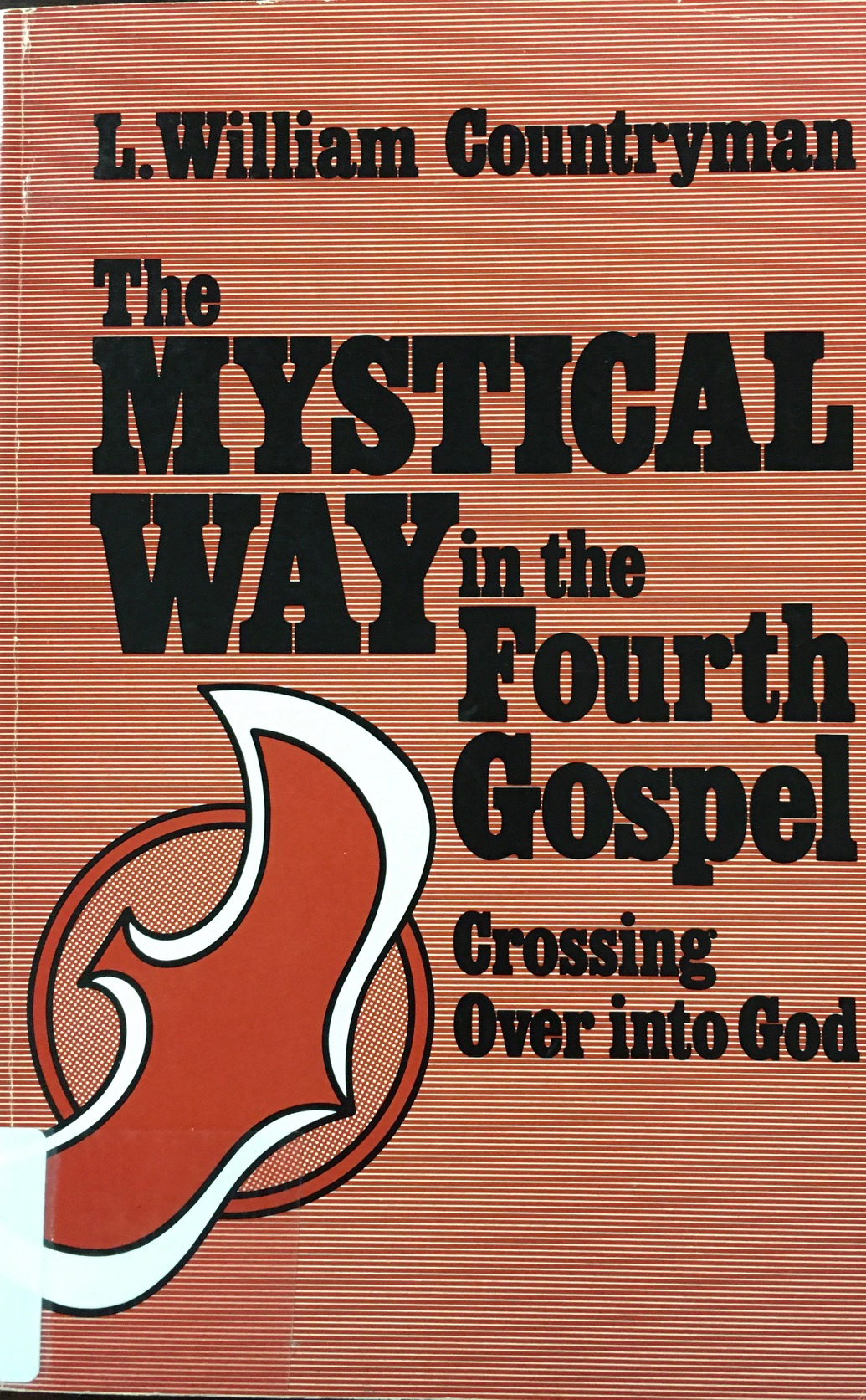 Image for The Mystical Way In the Fourth Gospel: Crossing Over Into God